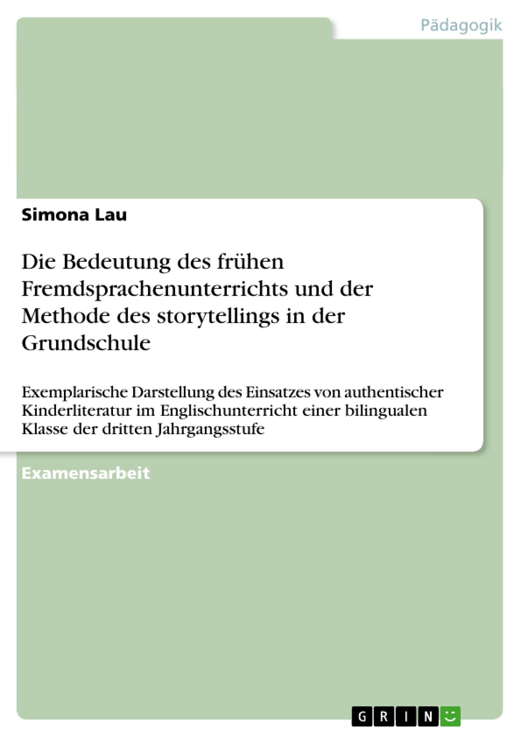 Titel: Die Bedeutung des frühen Fremdsprachenunterrichts und der Methode des storytellings in der Grundschule