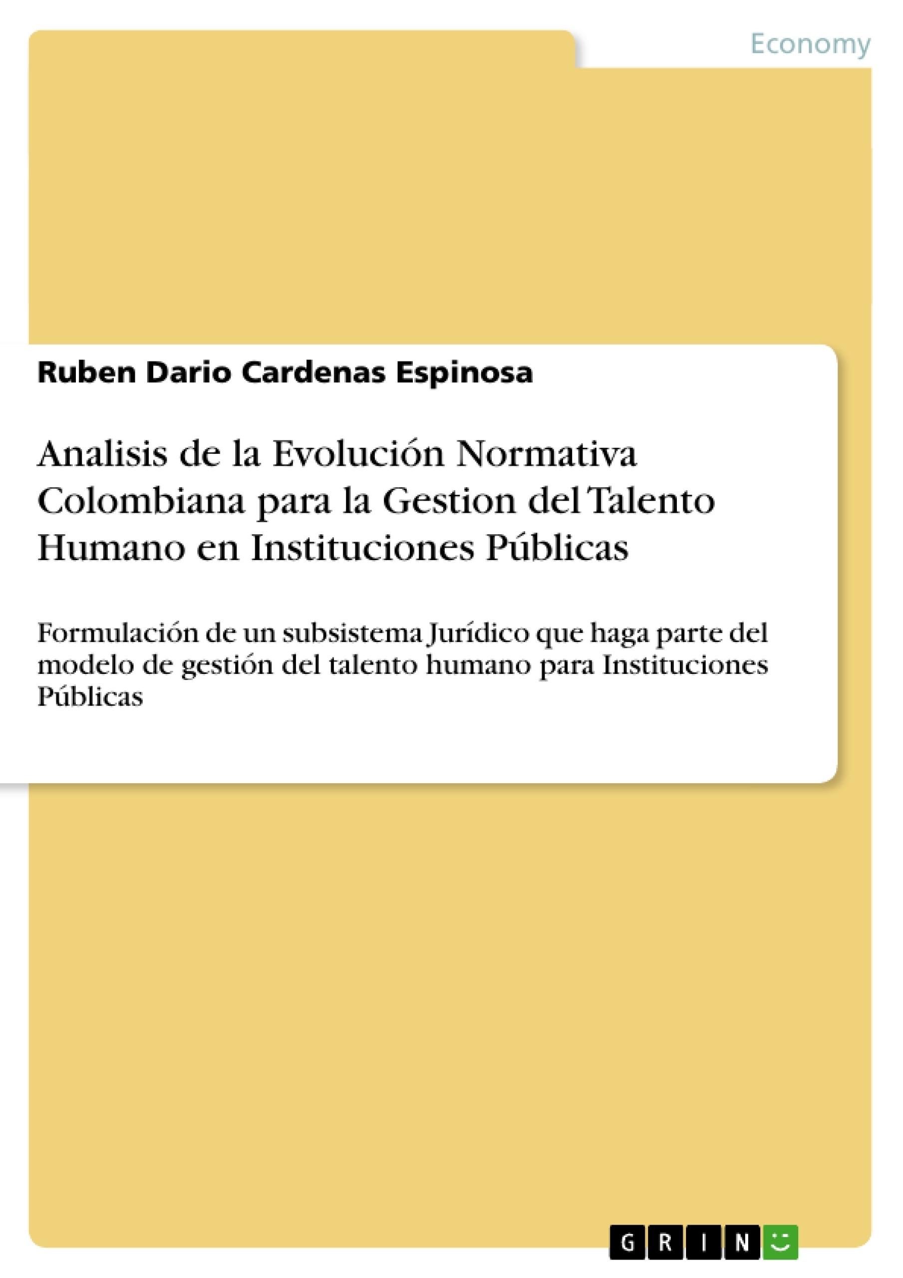 Título: Analisis de la Evolución Normativa Colombiana para la Gestion del Talento Humano en Instituciones Públicas