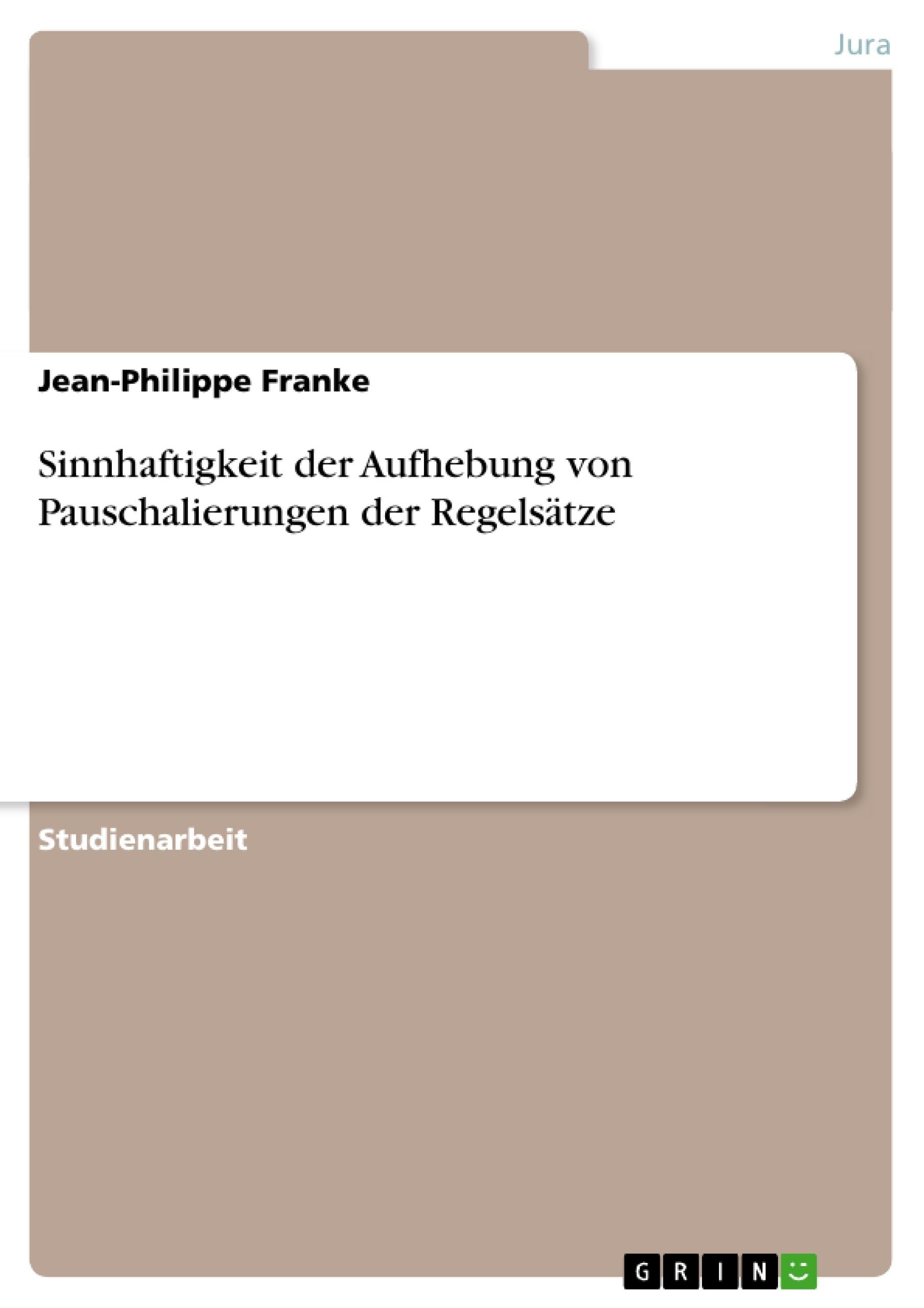 Titel: Sinnhaftigkeit der Aufhebung von Pauschalierungen der Regelsätze
