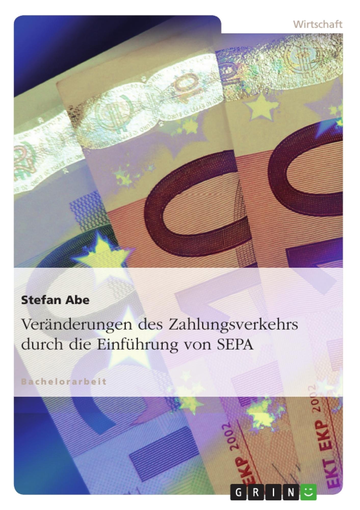 Veränderungen des Zahlungsverkehrs durch die Einführung von SEPA ...