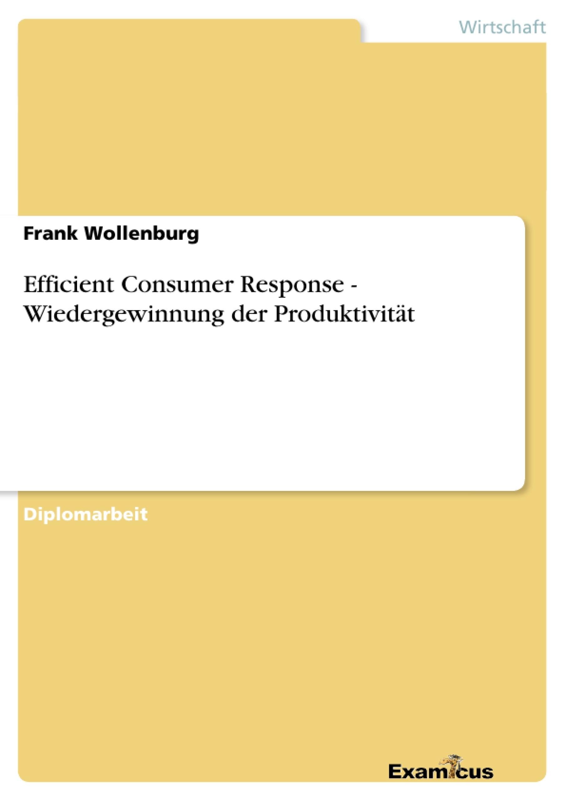 Titel: Efficient Consumer Response -  Wiedergewinnung der Produktivität