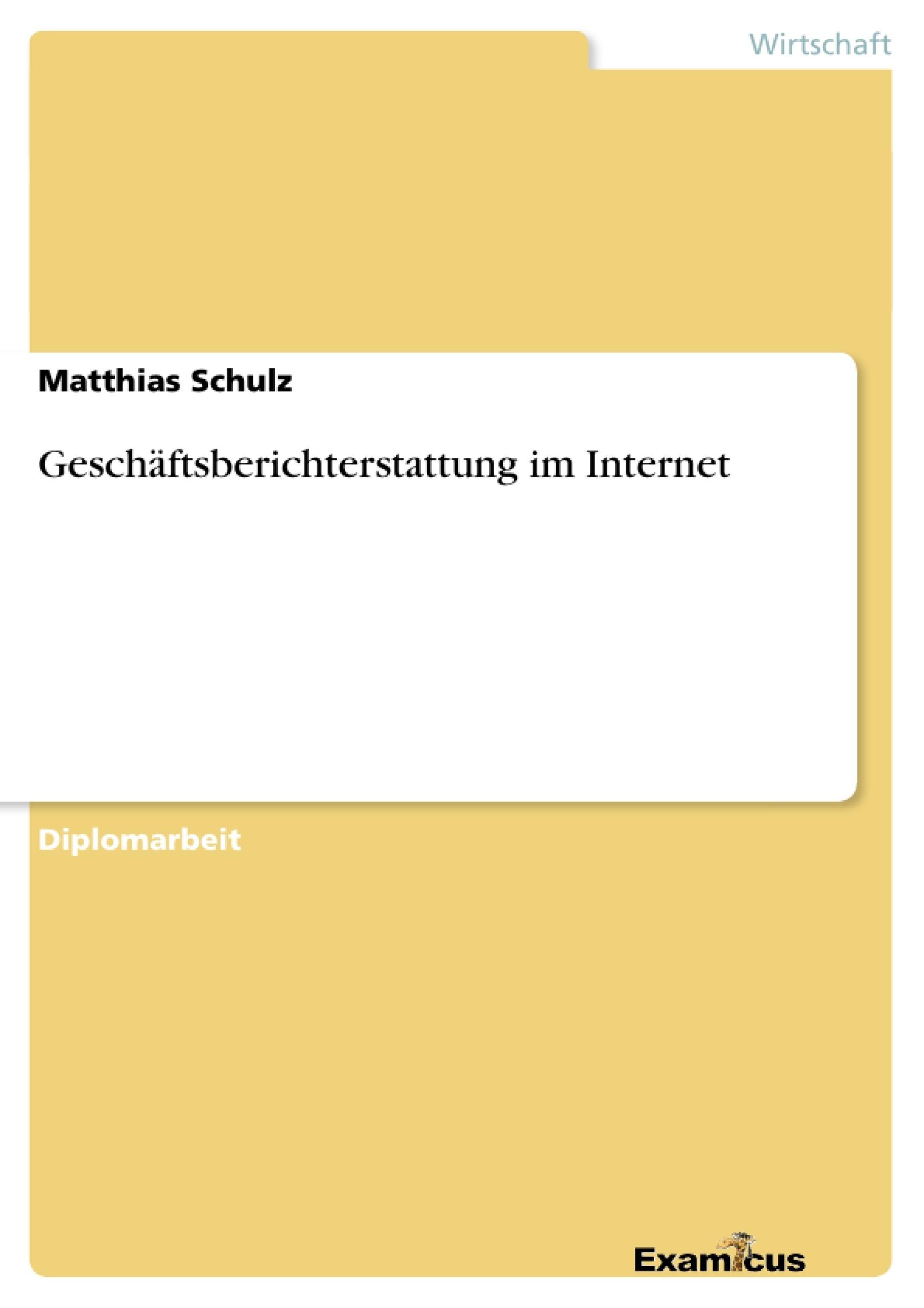Titel: Geschäftsberichterstattung im Internet