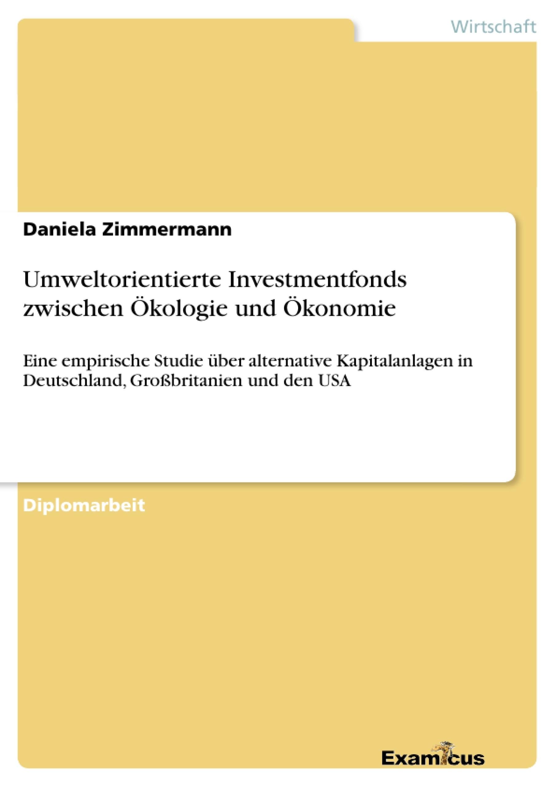 Titel: Umweltorientierte Investmentfonds zwischen Ökologie und Ökonomie