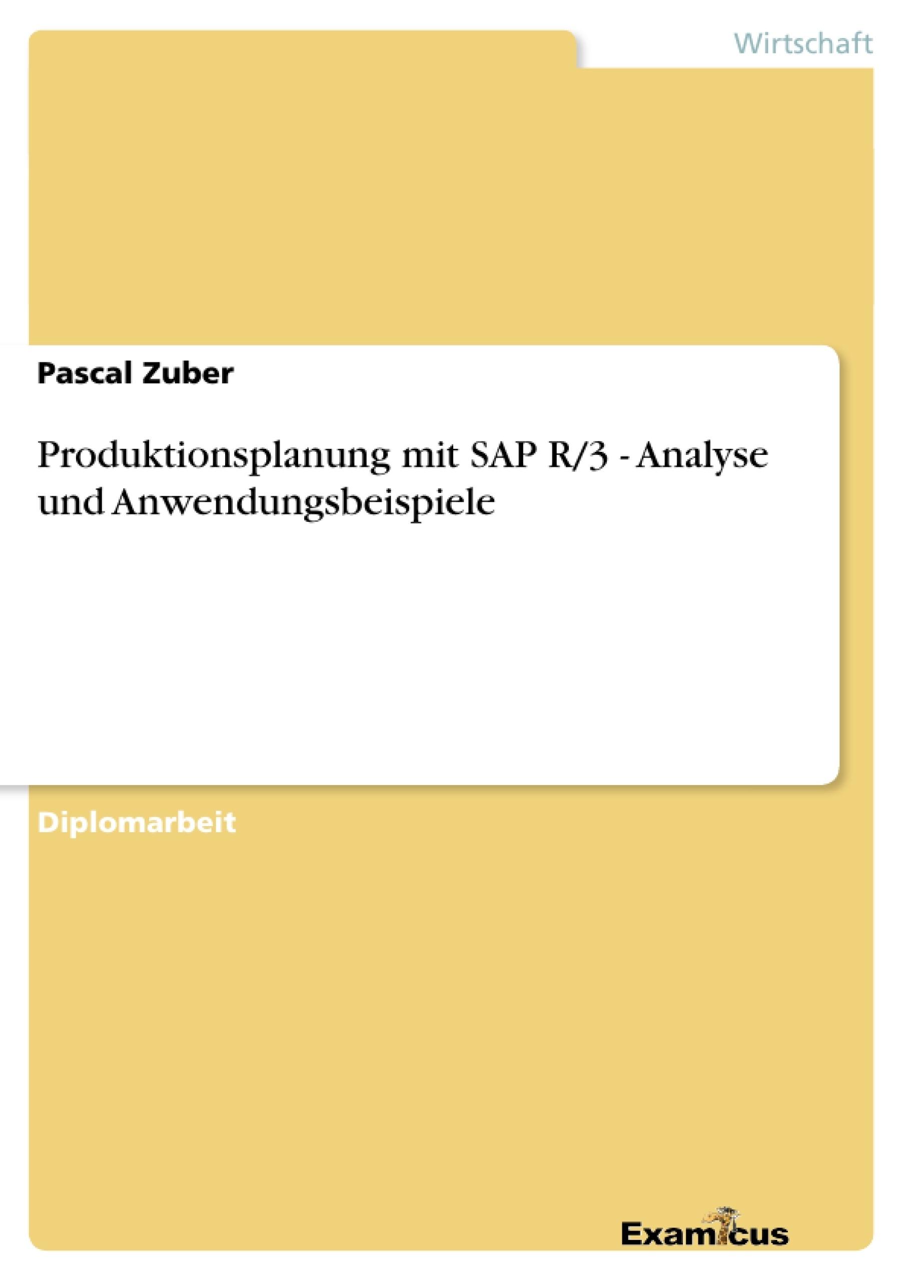 Titel: Produktionsplanung mit SAP R/3 - Analyse und Anwendungsbeispiele