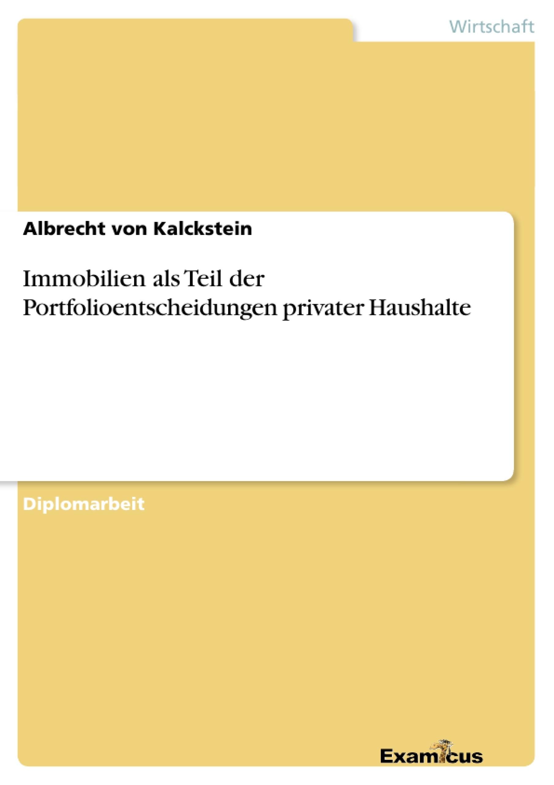 Titel: Immobilien als Teil der Portfolioentscheidungen privater Haushalte