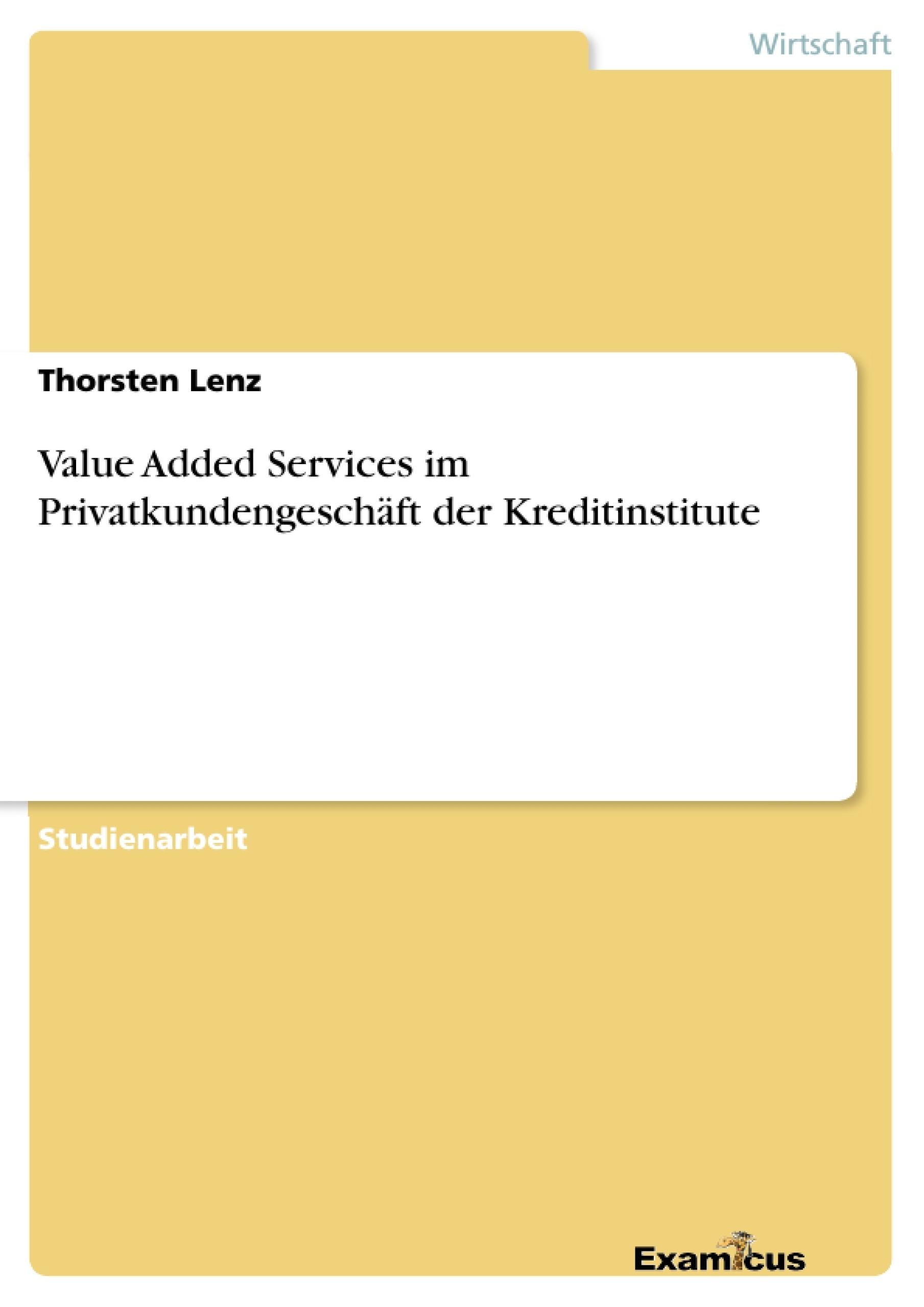 Titel: Value Added Services im Privatkundengeschäft der Kreditinstitute