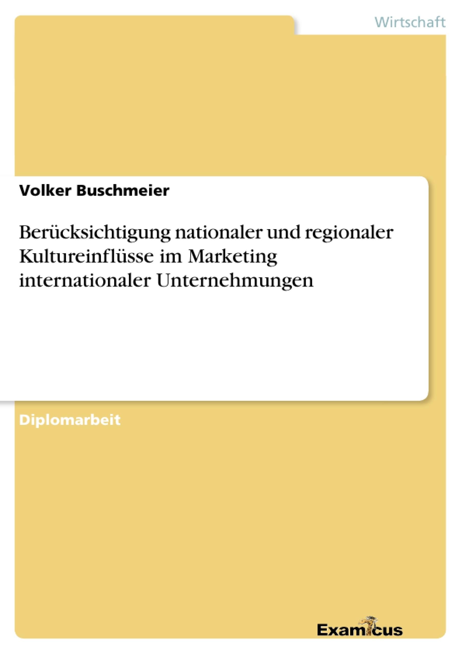 Titel: Berücksichtigung nationaler und regionaler Kultureinflüsse im Marketing internationaler Unternehmungen