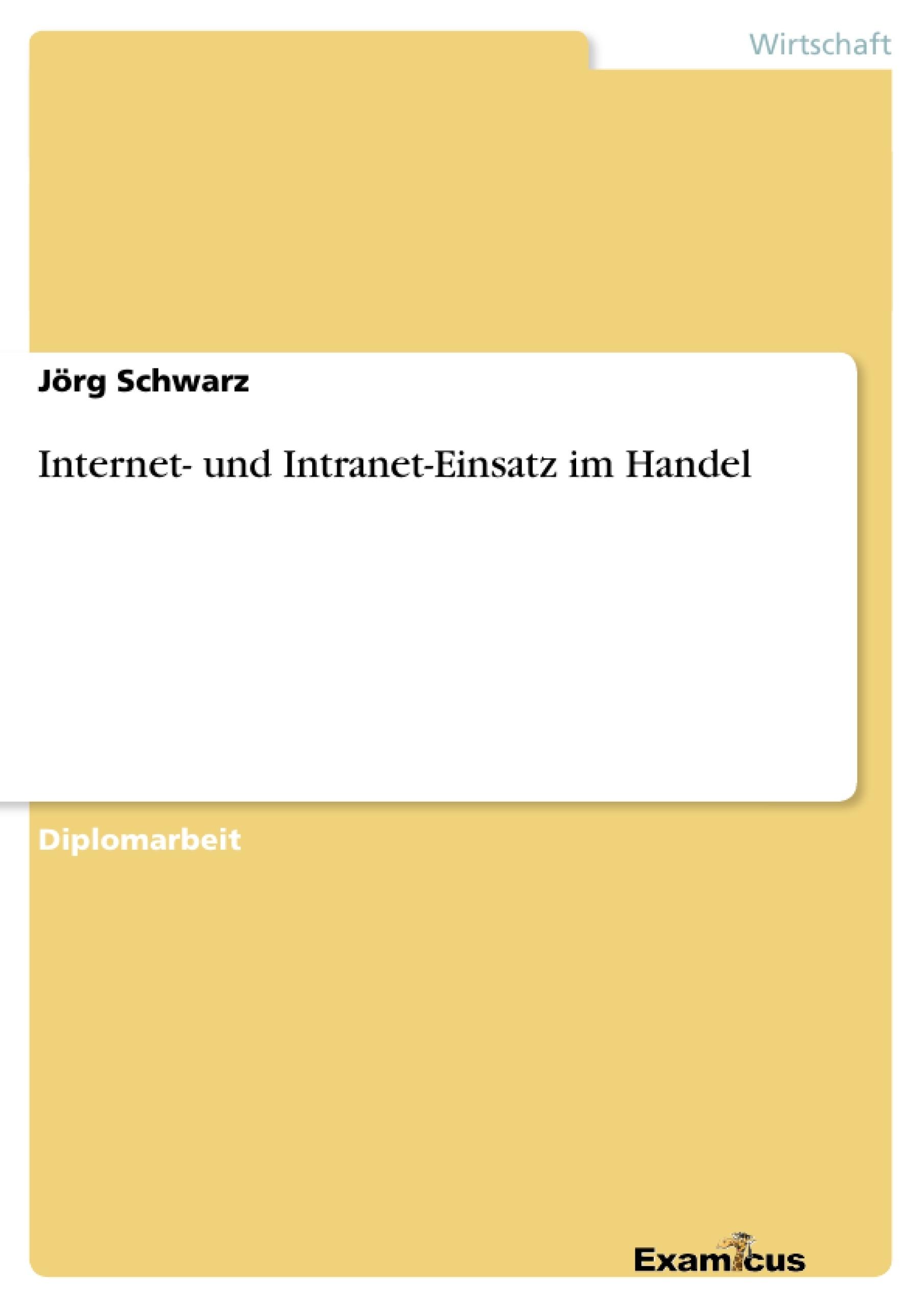 Titel: Internet- und Intranet-Einsatz im Handel