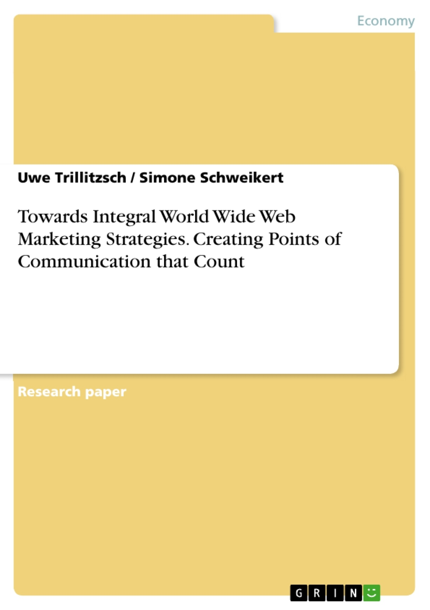Title: Towards Integral World Wide Web Marketing Strategies. Creating Points of Communication that Count