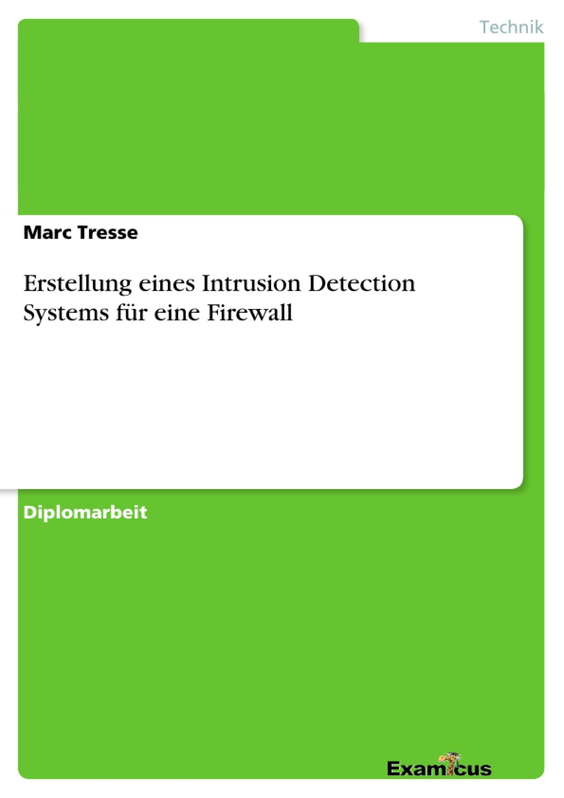 Titel: Erstellung eines Intrusion Detection Systems für eine Firewall