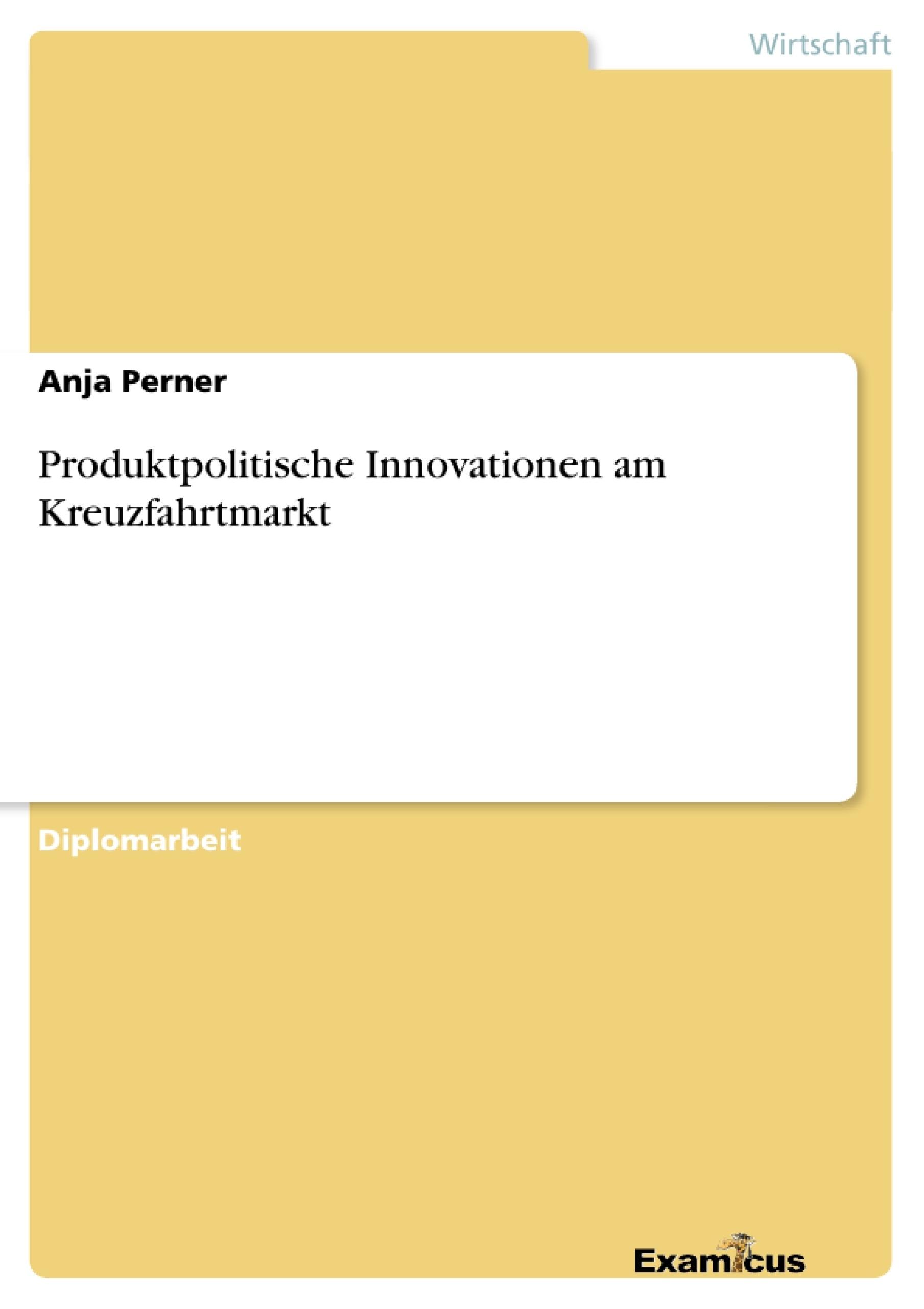 Titel: Produktpolitische Innovationen am Kreuzfahrtmarkt