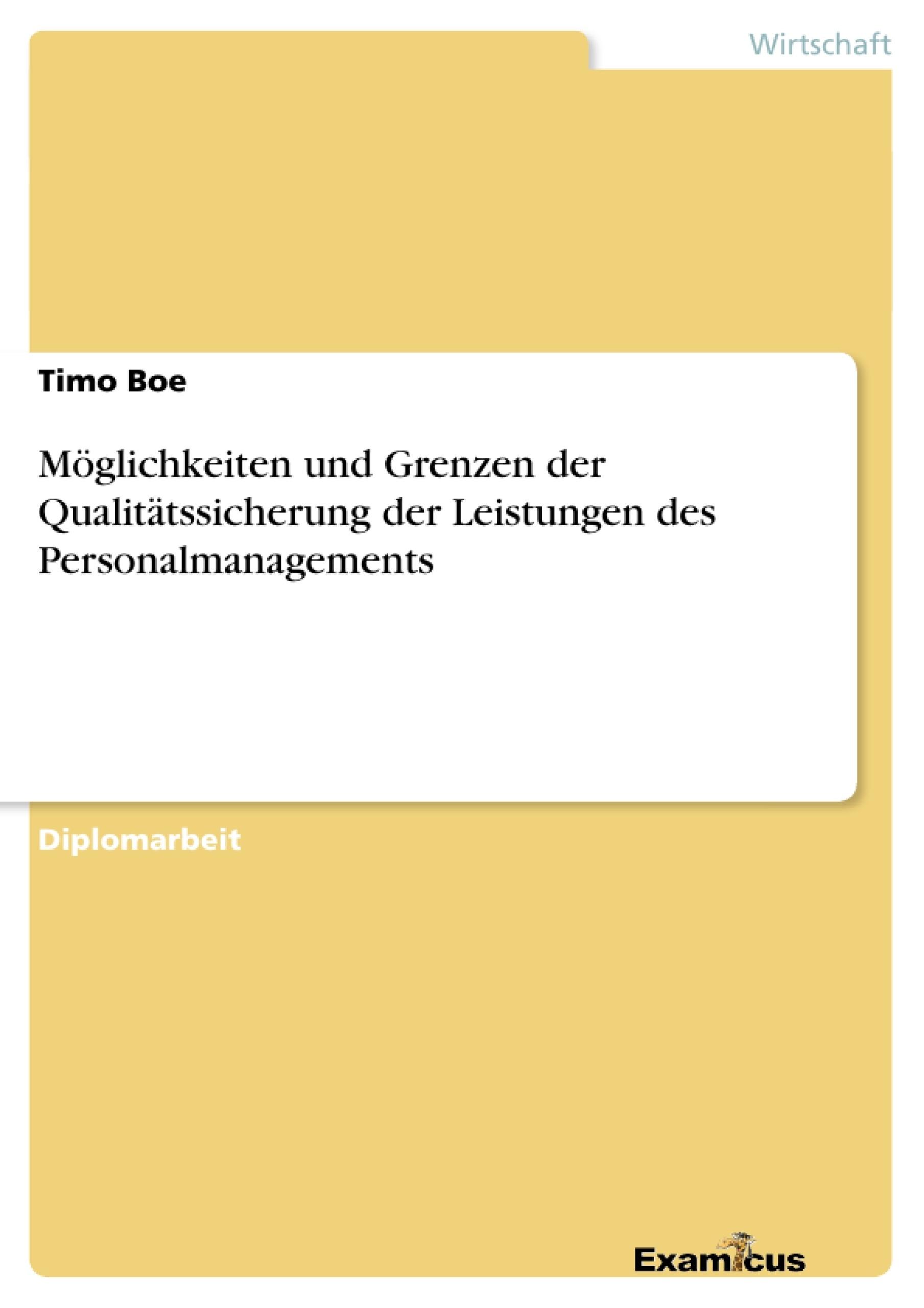 Titel: Möglichkeiten und Grenzen der Qualitätssicherung der Leistungen des Personalmanagements