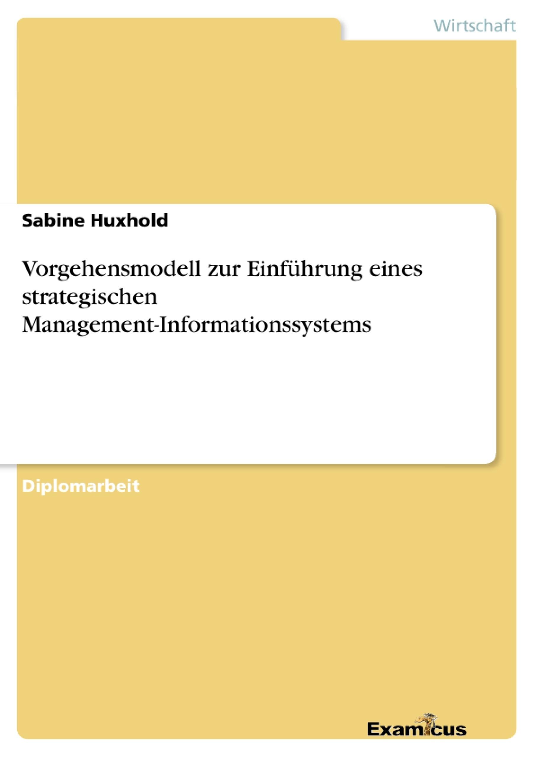 Titel: Vorgehensmodell zur Einführung eines strategischen Management-Informationssystems