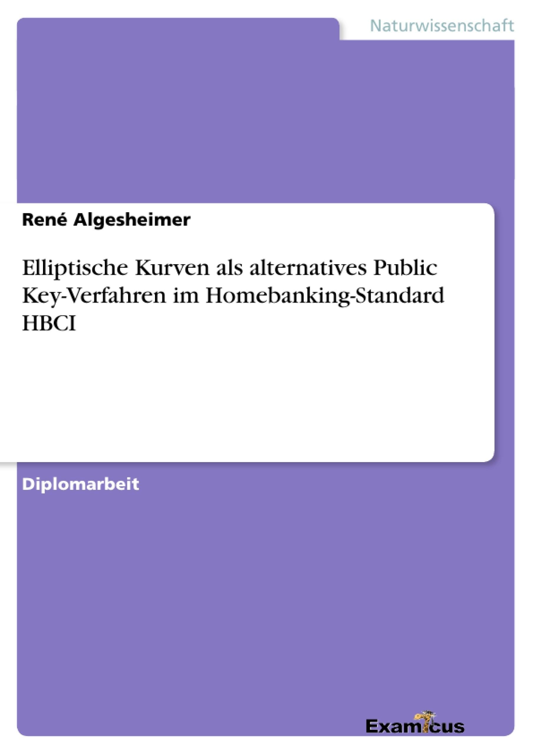 Titel: Elliptische Kurven als alternatives Public Key-Verfahren im Homebanking-Standard HBCI