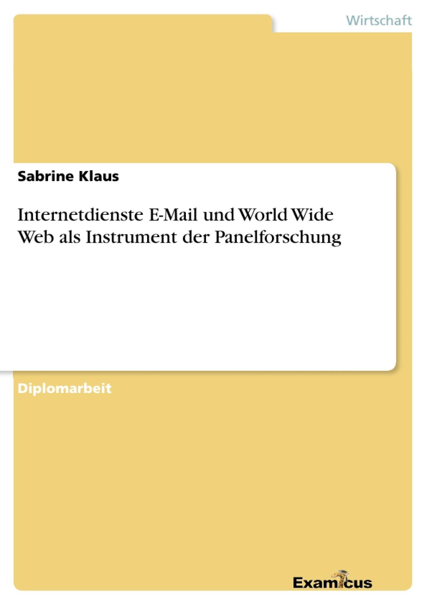 Titel: Internetdienste E-Mail und World Wide Web als Instrument der Panelforschung