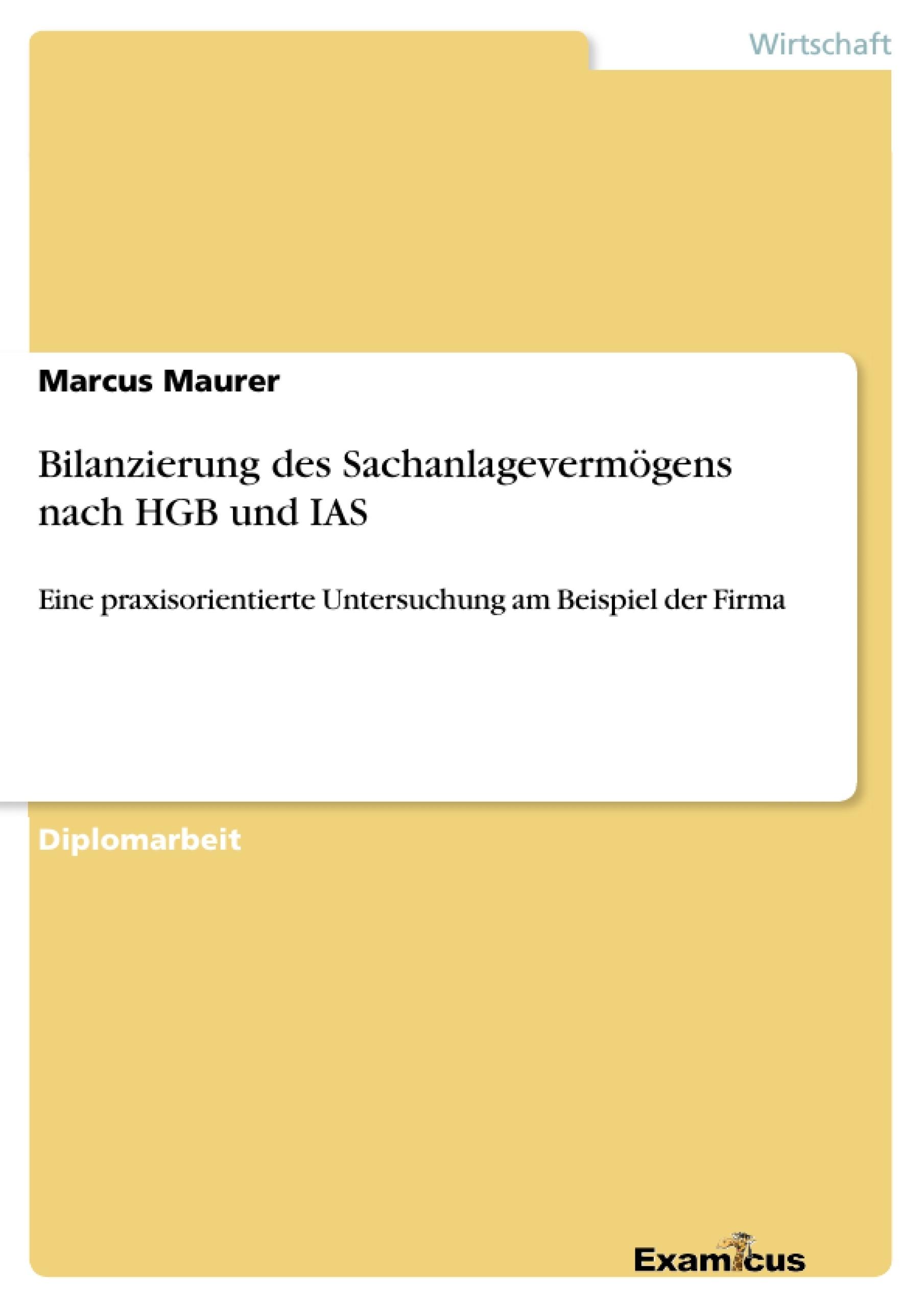 Titel: Bilanzierung des Sachanlagevermögens nach HGB und IAS