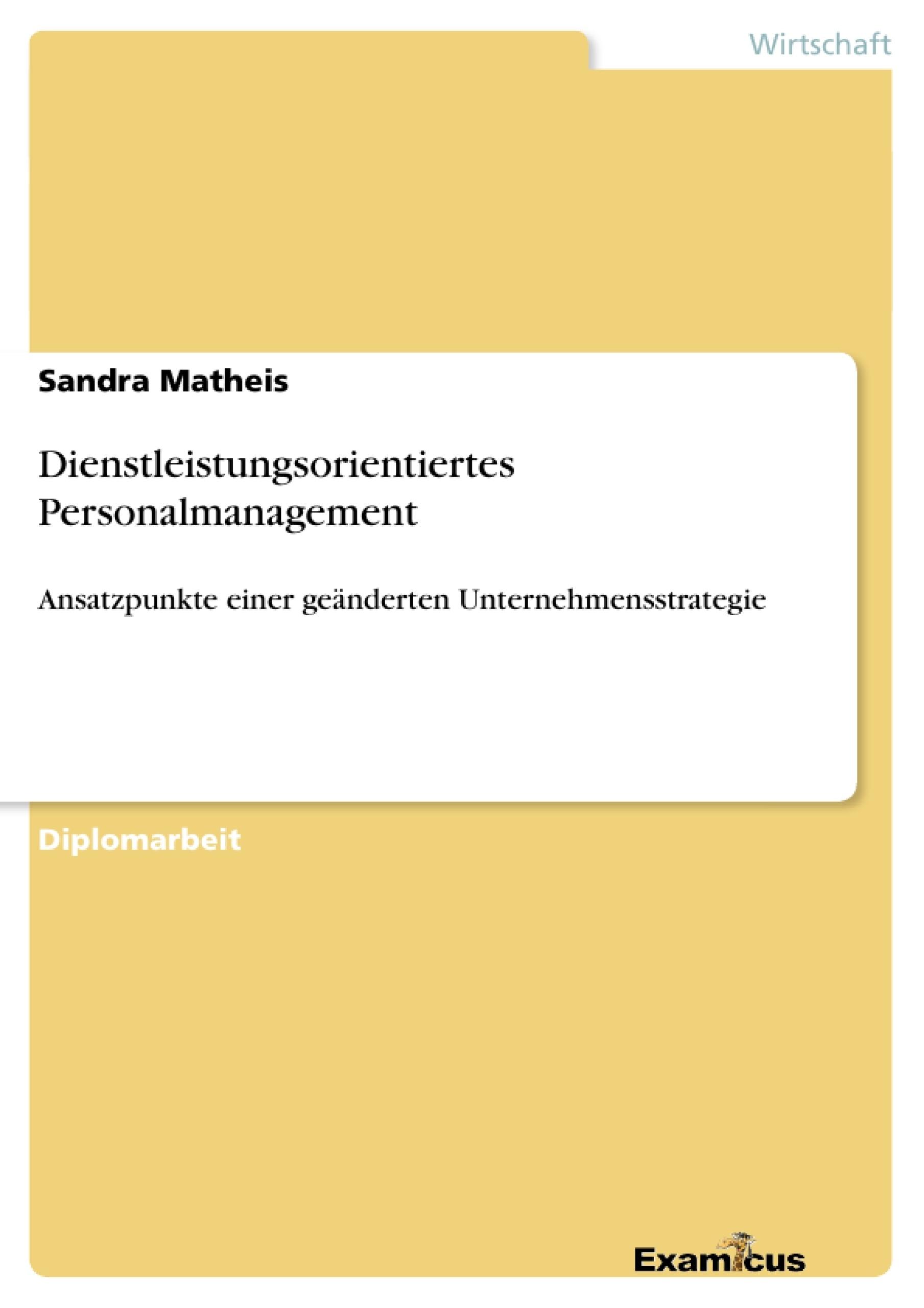 Titel: Dienstleistungsorientiertes Personalmanagement