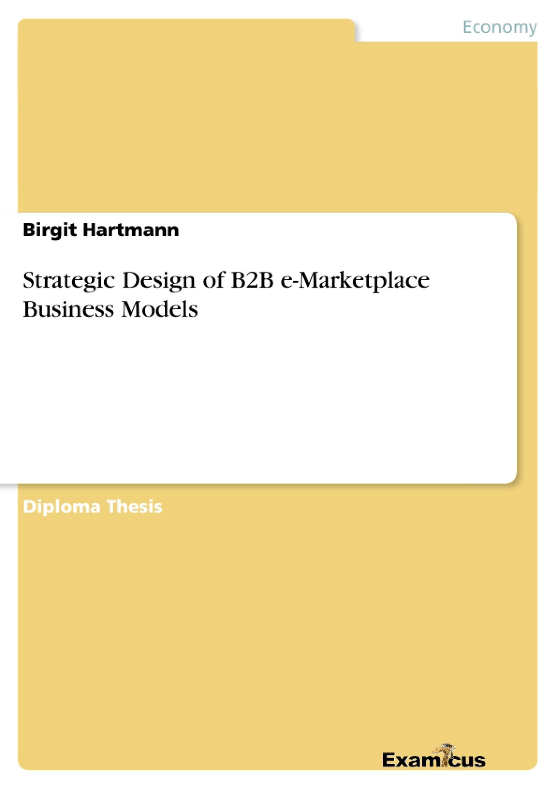 Title: Strategic Design of B2B e-Marketplace Business Models