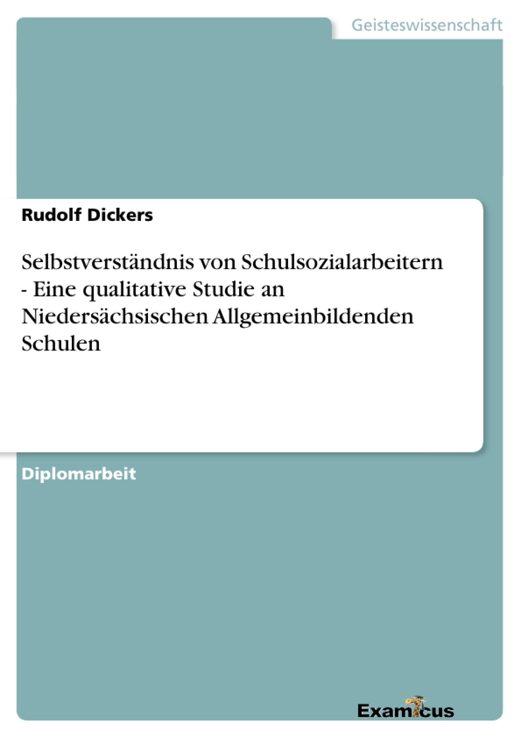 Titel: Selbstverständnis von Schulsozialarbeitern - Eine qualitative Studie an Niedersächsischen Allgemeinbildenden Schulen