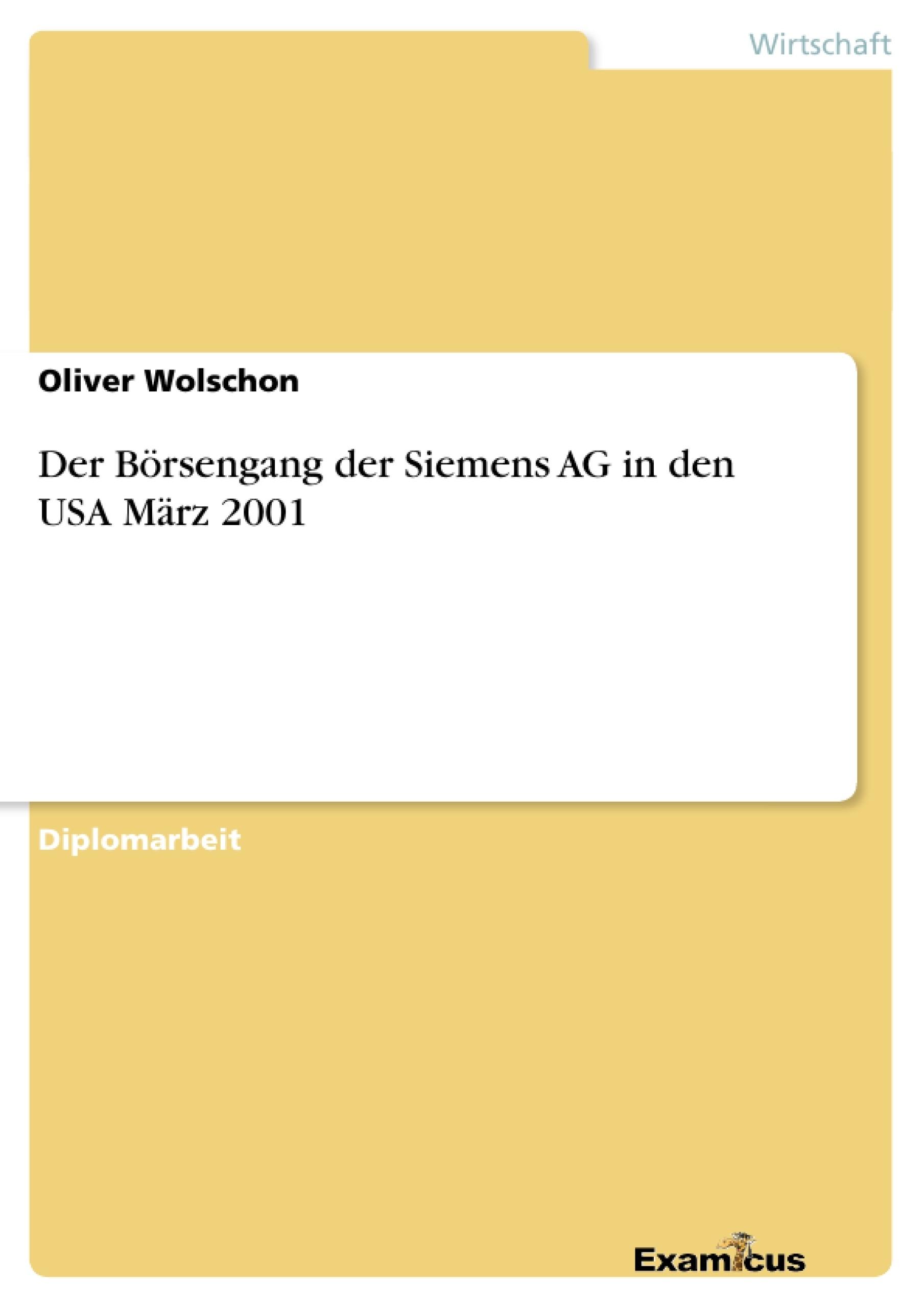 Titel: Der Börsengang der Siemens AG in den USA März 2001