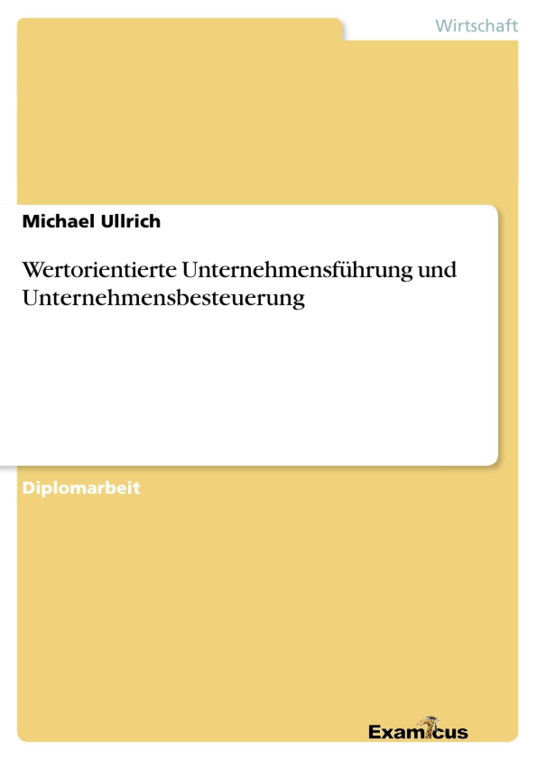 Titel: Wertorientierte Unternehmensführung und Unternehmensbesteuerung