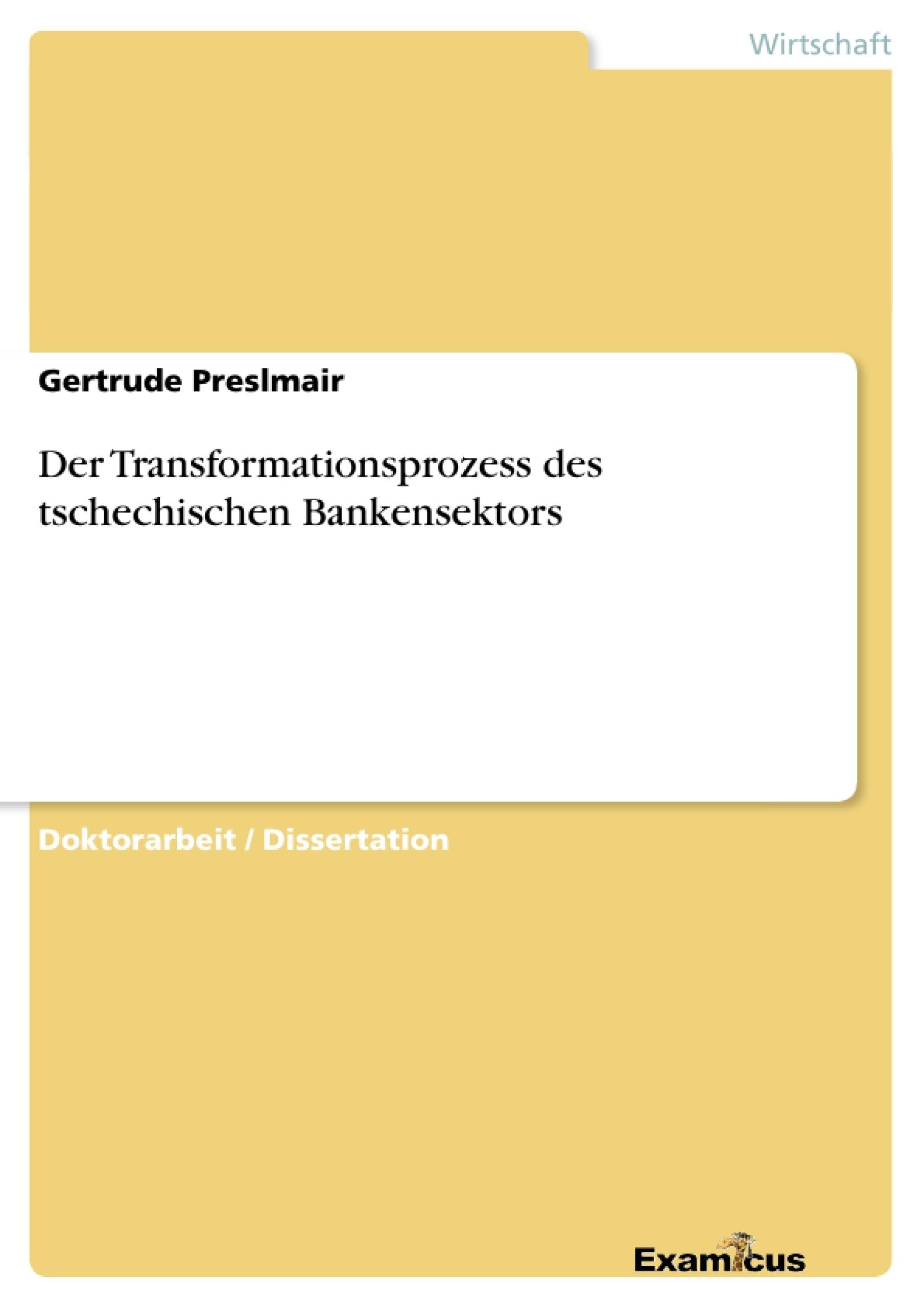 Titel: Der Transformationsprozess des tschechischen Bankensektors
