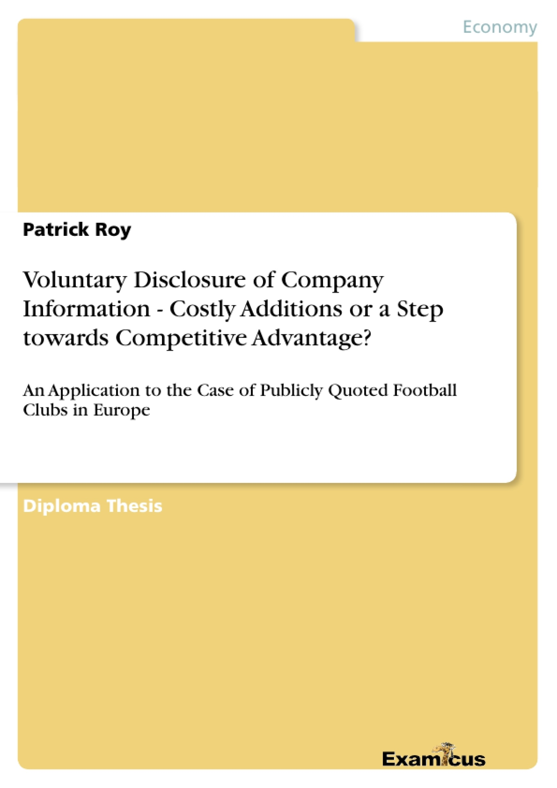 Title: Voluntary Disclosure of Company Information - Costly Additions or a Step towards Competitive Advantage?