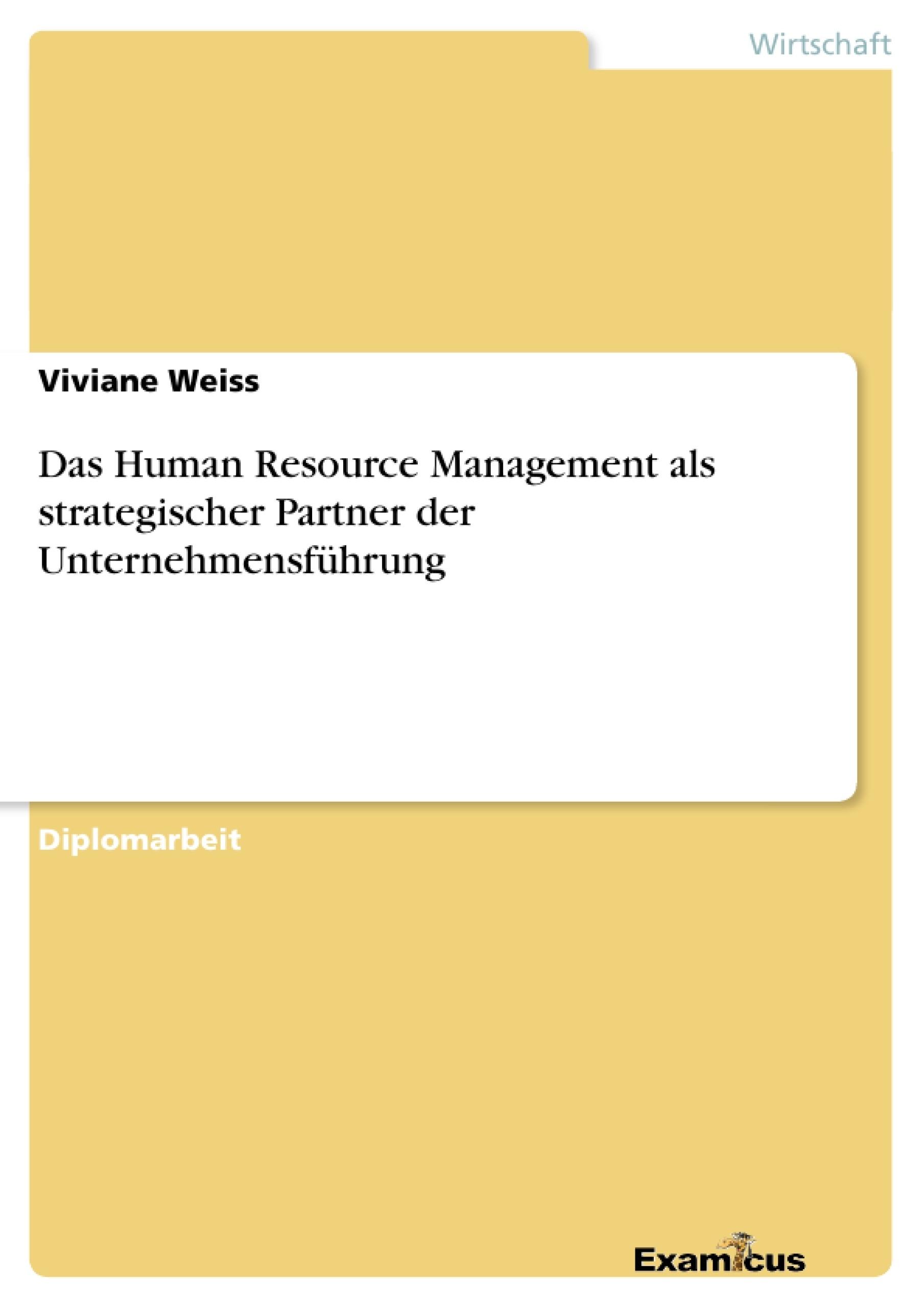 Titel: Das Human Resource Management als strategischer Partner der Unternehmensführung