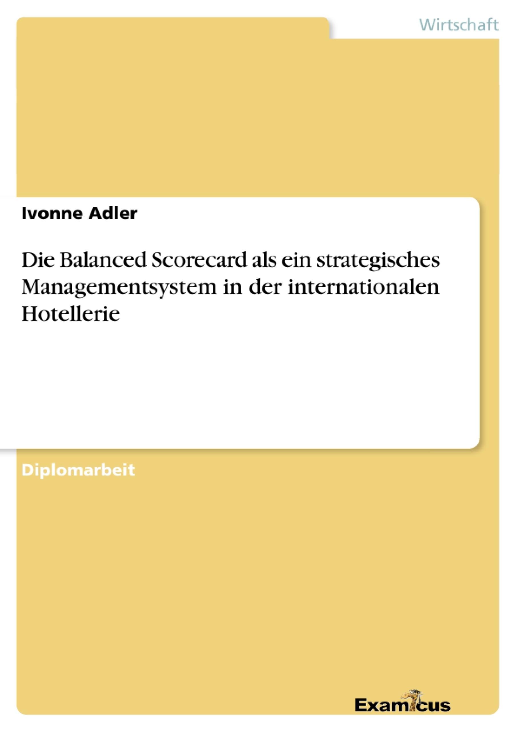 Titel: Die Balanced Scorecard als ein strategisches Managementsystem in der internationalen Hotellerie