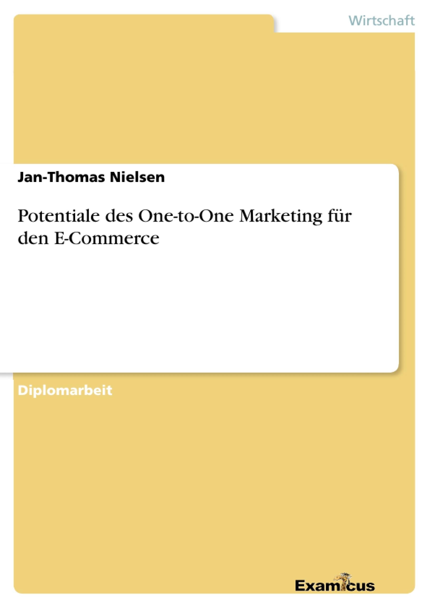 Titel: Potentiale des One-to-One Marketing für den E-Commerce