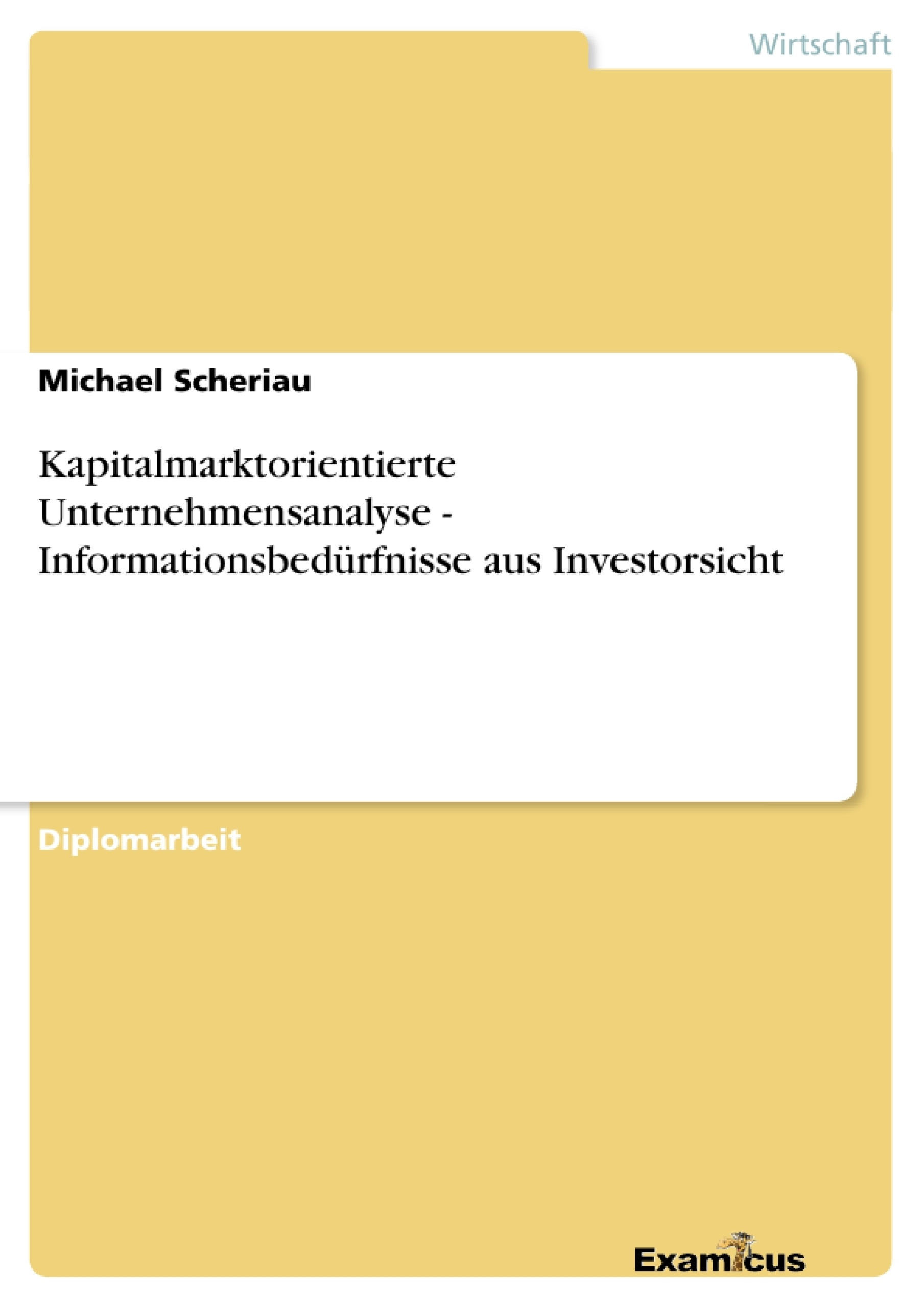 Titel: Kapitalmarktorientierte Unternehmensanalyse - Informationsbedürfnisse aus Investorsicht