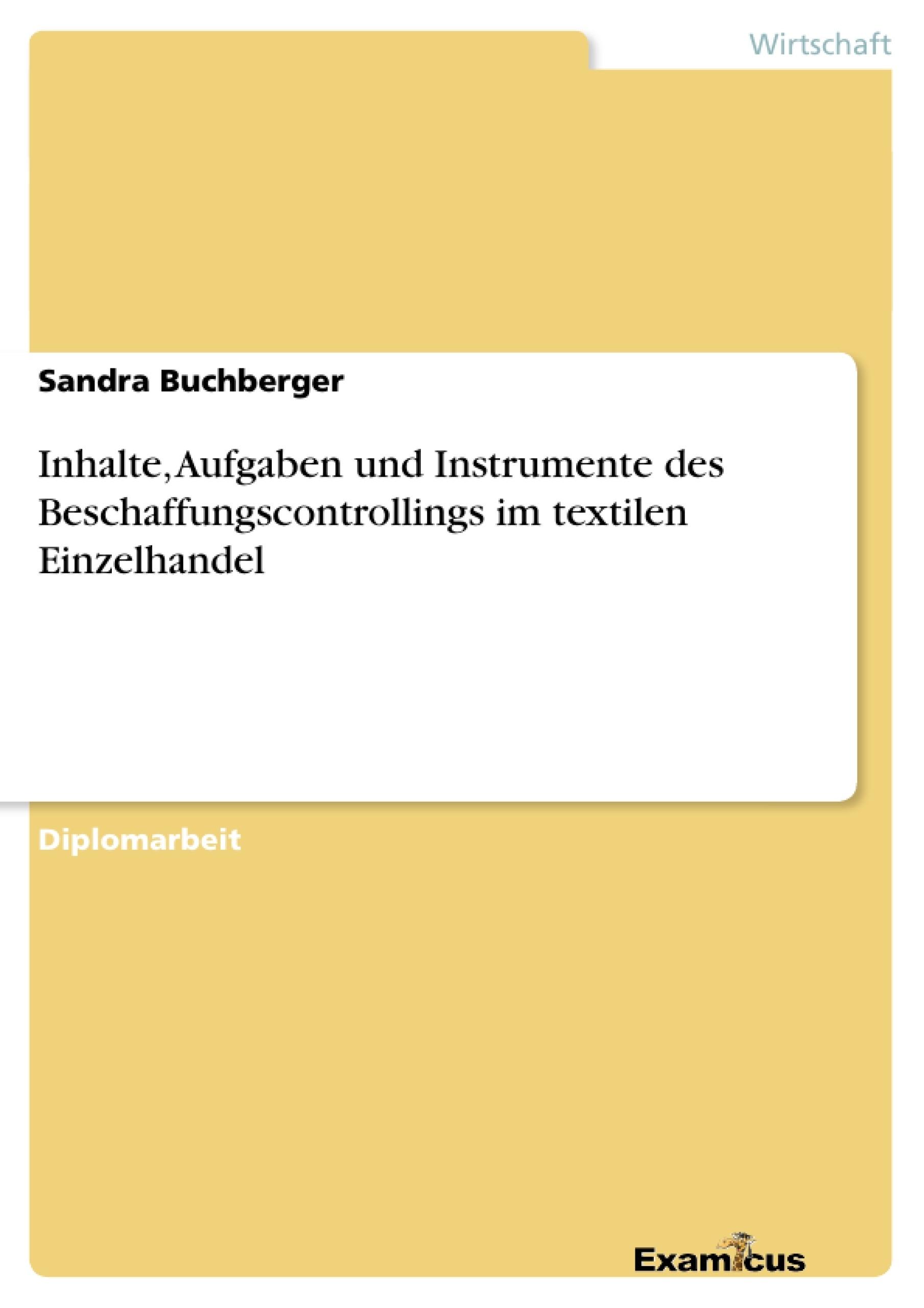 Titel: Inhalte, Aufgaben und Instrumente des Beschaffungscontrollings im textilen Einzelhandel