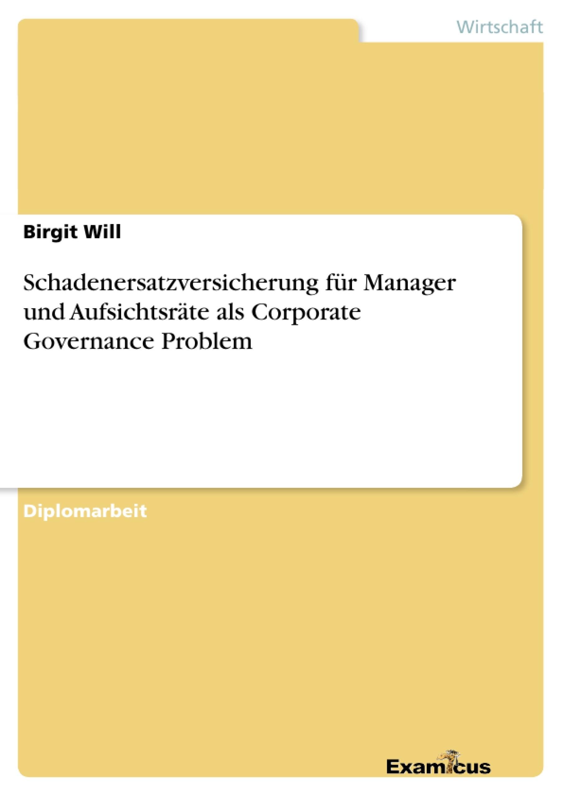 Titel: Schadenersatzversicherung für Manager und Aufsichtsräte als Corporate Governance Problem