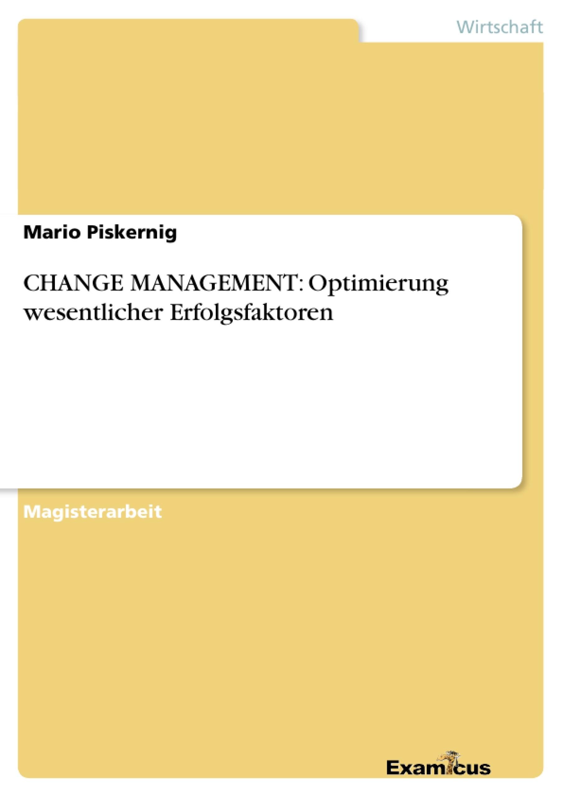 Titel: CHANGE MANAGEMENT: Optimierung wesentlicher Erfolgsfaktoren