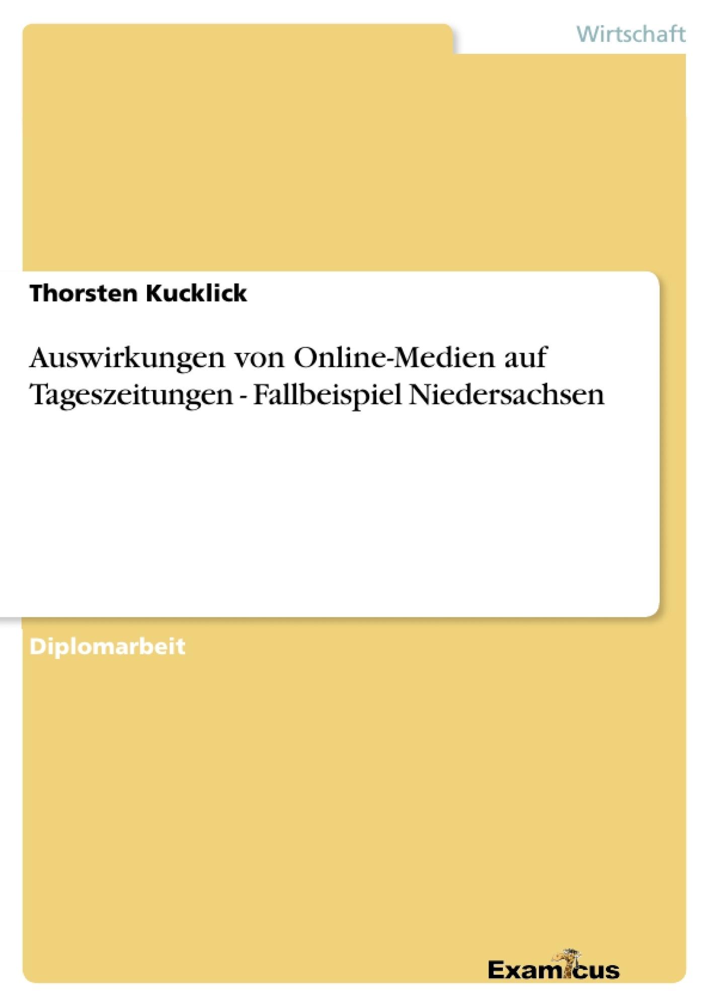 Titel: Auswirkungen von Online-Medien auf Tageszeitungen - Fallbeispiel Niedersachsen