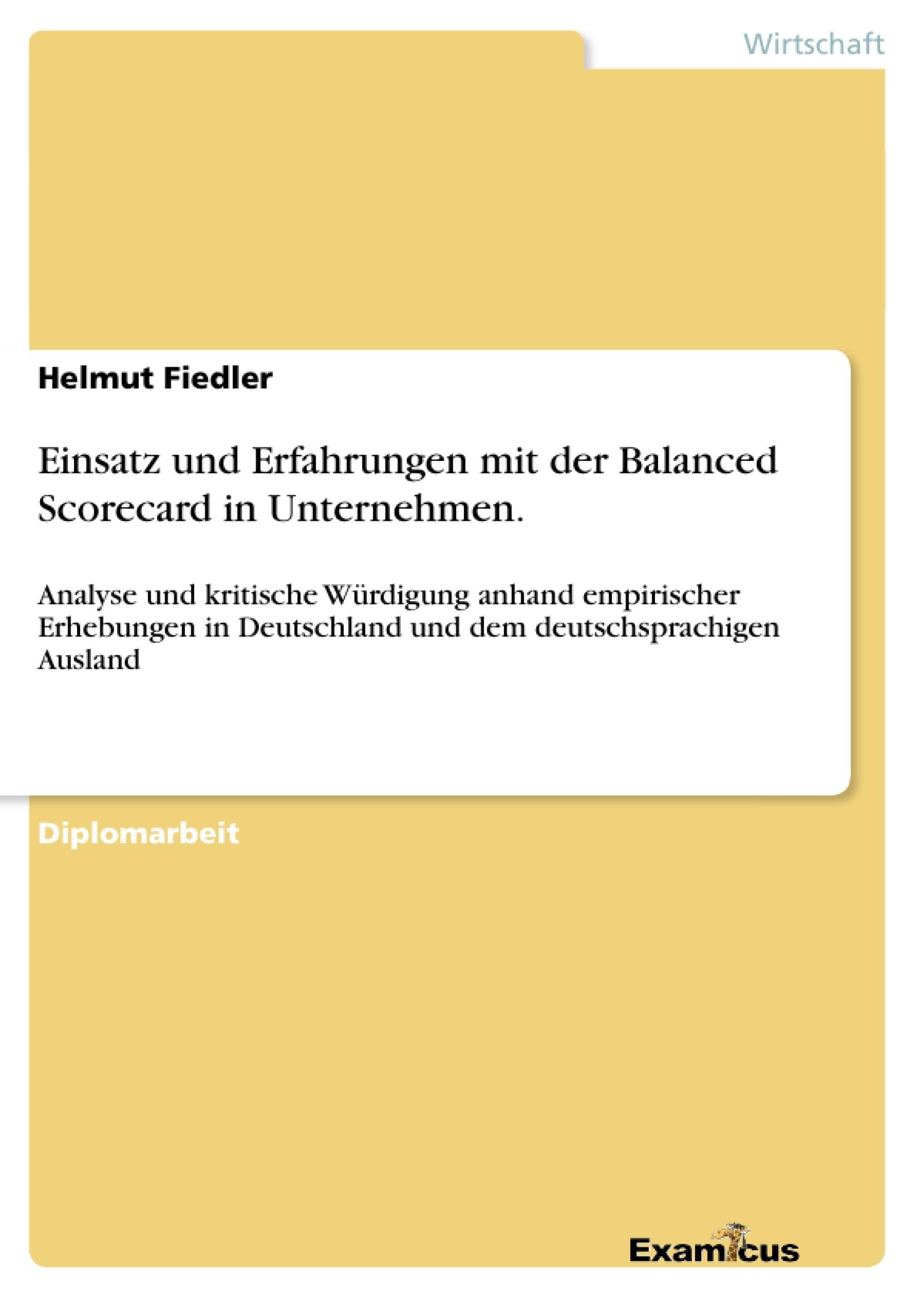 Titel: Einsatz und Erfahrungen mit der Balanced Scorecard in Unternehmen.