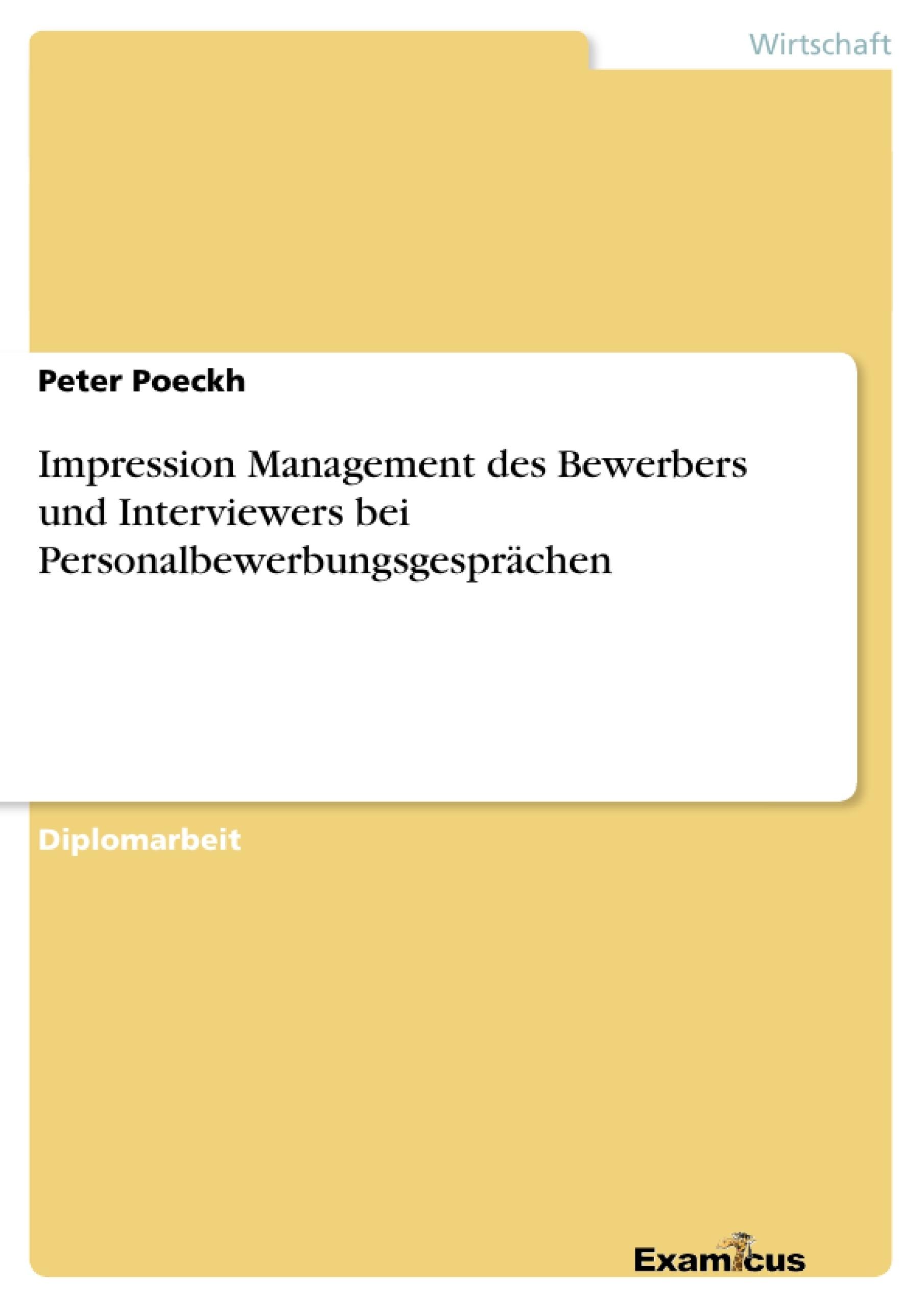 Titel: Impression Management des Bewerbers und Interviewers bei Personalbewerbungsgesprächen