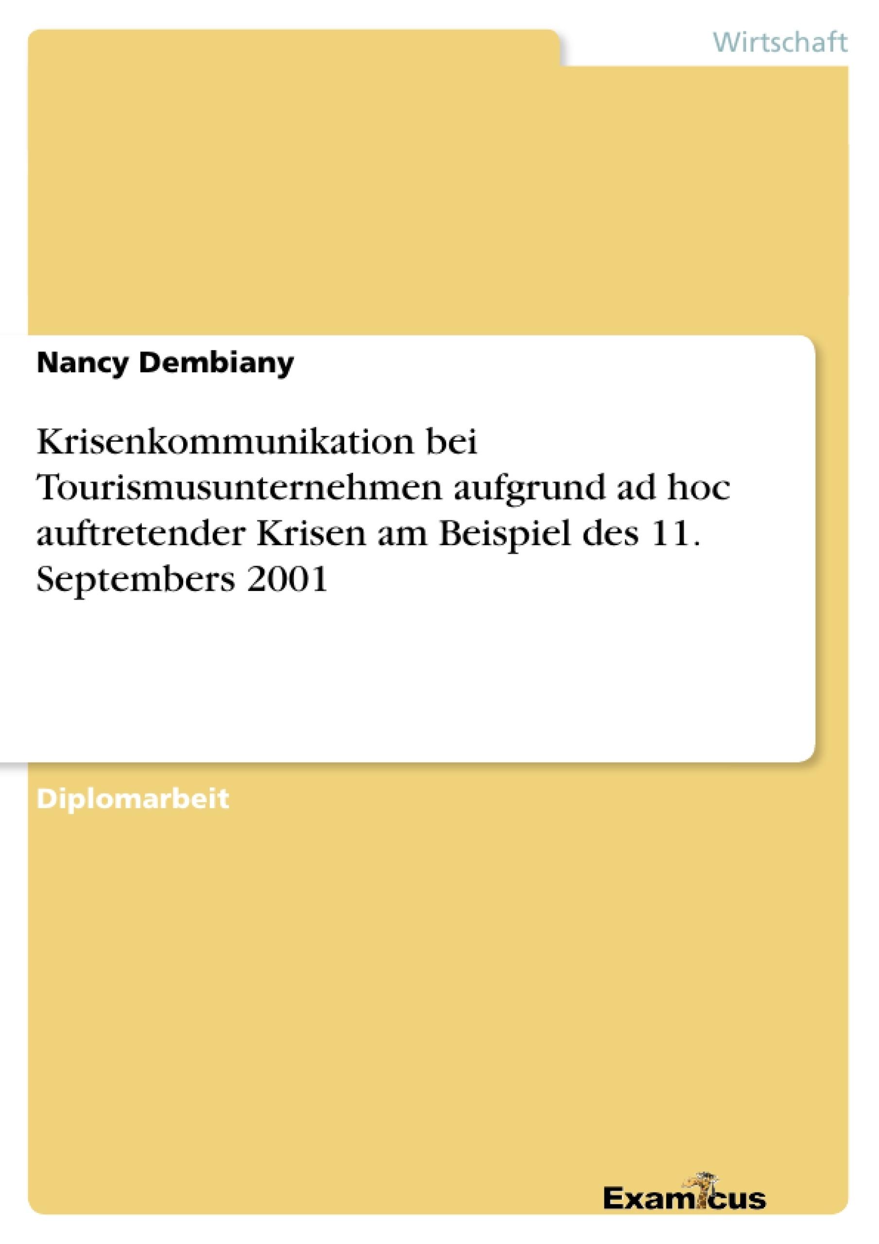 Titel: Krisenkommunikation bei Tourismusunternehmen aufgrund ad hoc auftretender Krisen am Beispiel des 11. Septembers 2001
