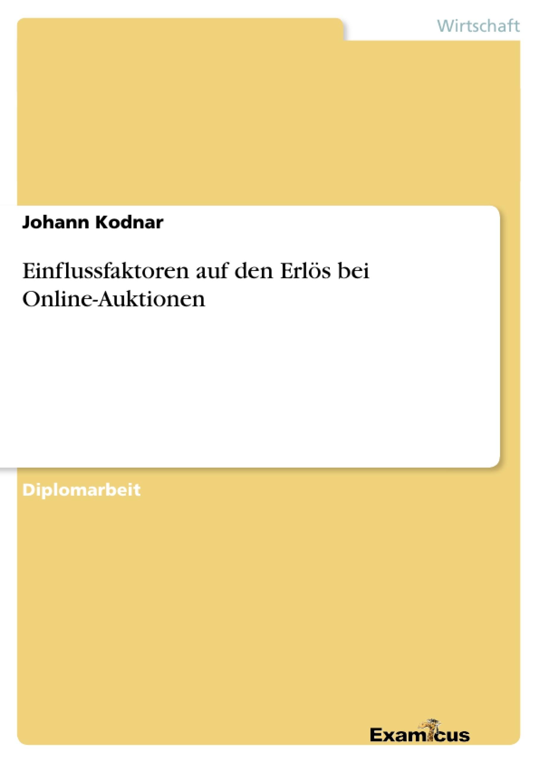 Titel: Einflussfaktoren auf den Erlös bei Online-Auktionen
