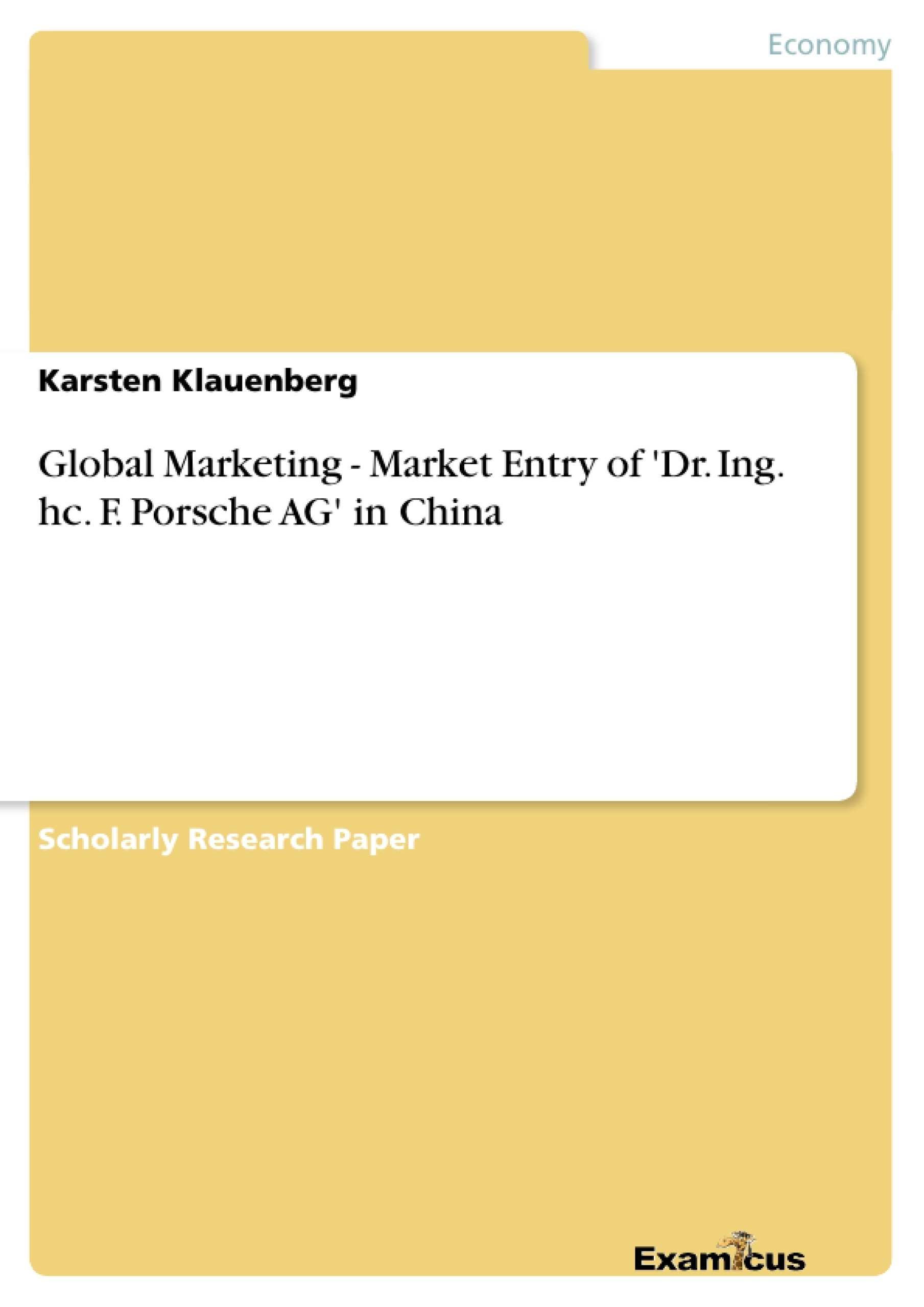 Title: Global Marketing - Market Entry of 'Dr. Ing. hc. F. Porsche AG' in China