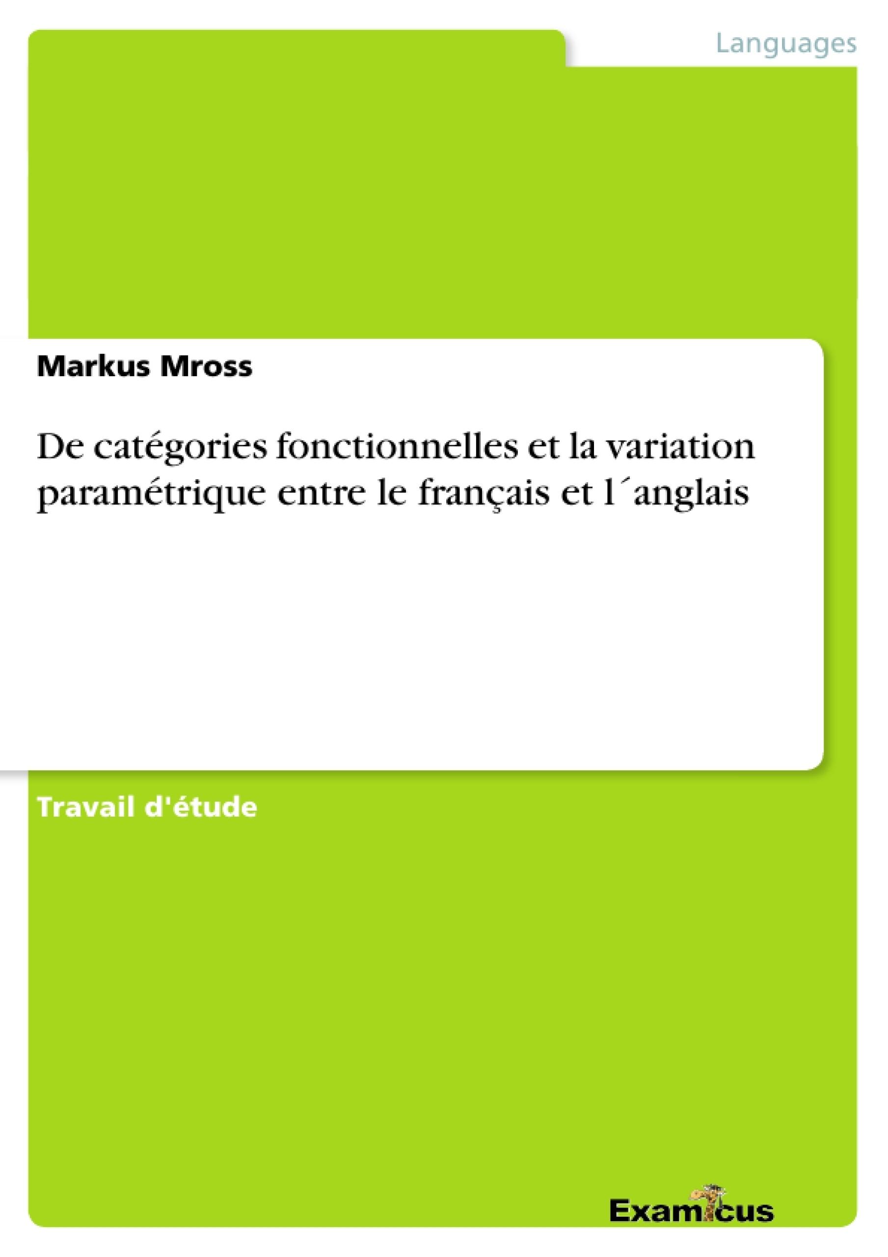 Titre: De catégories fonctionnelles et la variation paramétrique entre le français et l´anglais