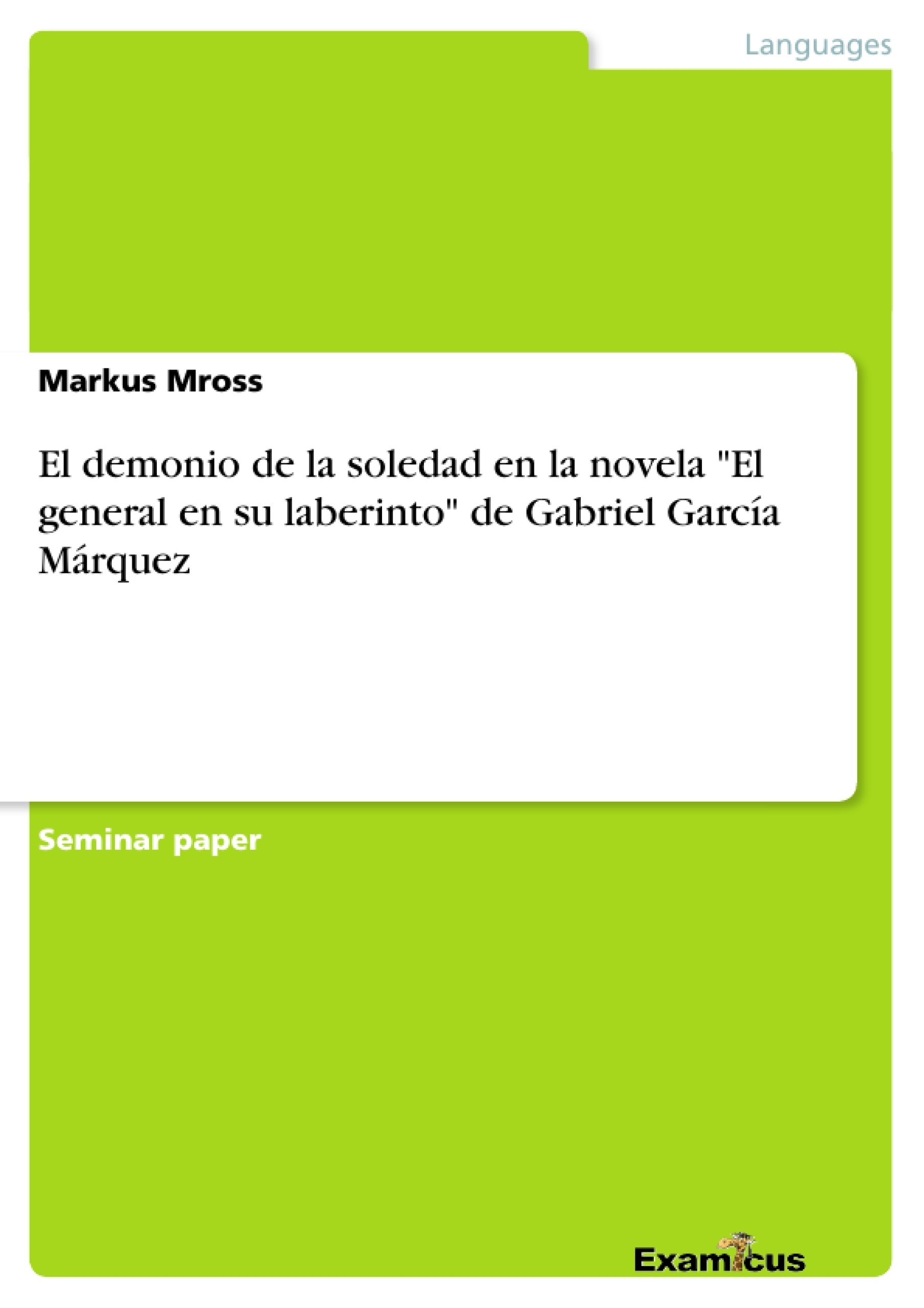 """Título: El demonio de la soledad en la novela """"El general en su laberinto"""" de Gabriel García Márquez"""