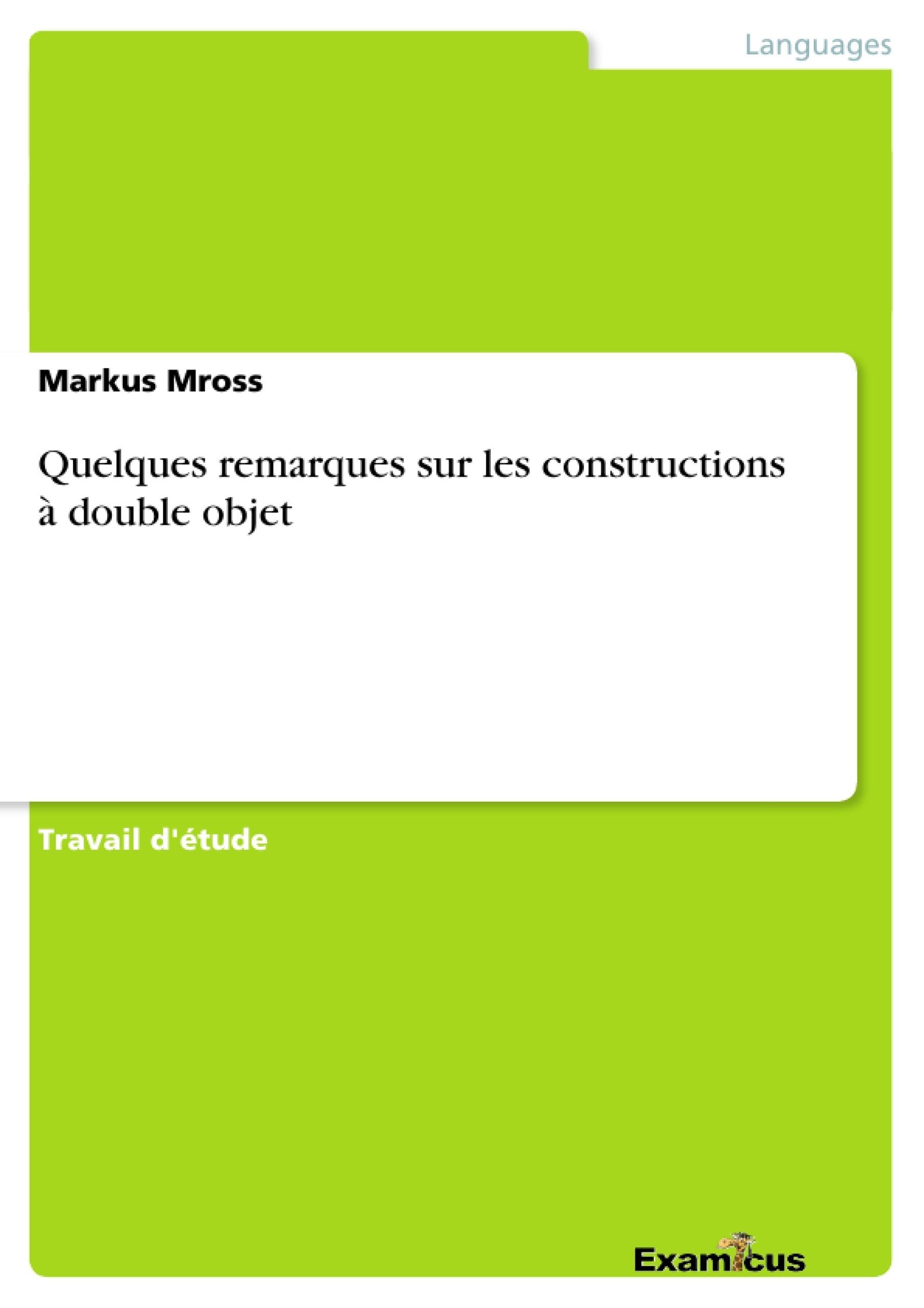Titre: Quelques remarques sur les constructions à double objet
