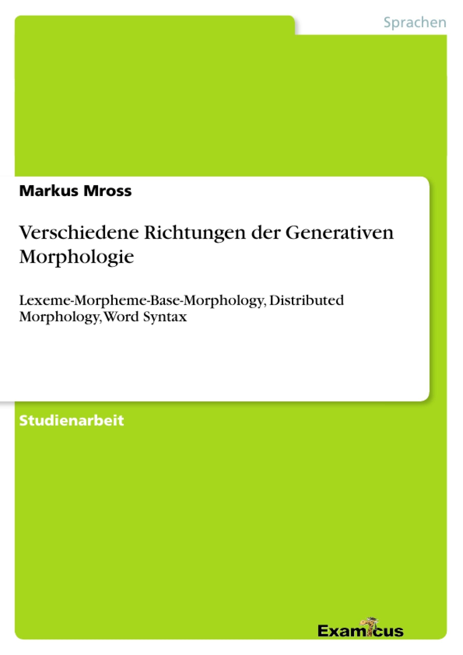 Titel: Verschiedene Richtungen der Generativen Morphologie