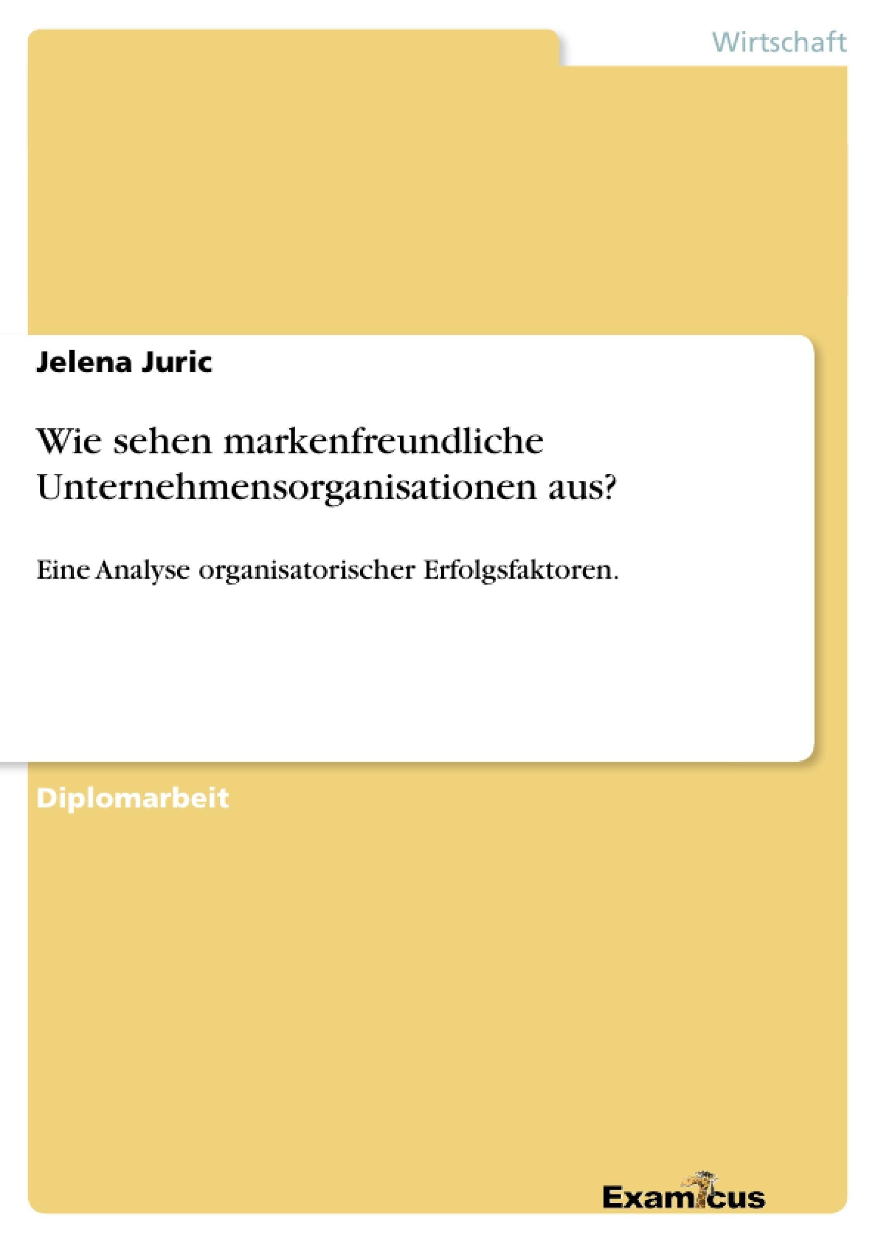 Titel: Wie sehen markenfreundliche Unternehmensorganisationen aus?