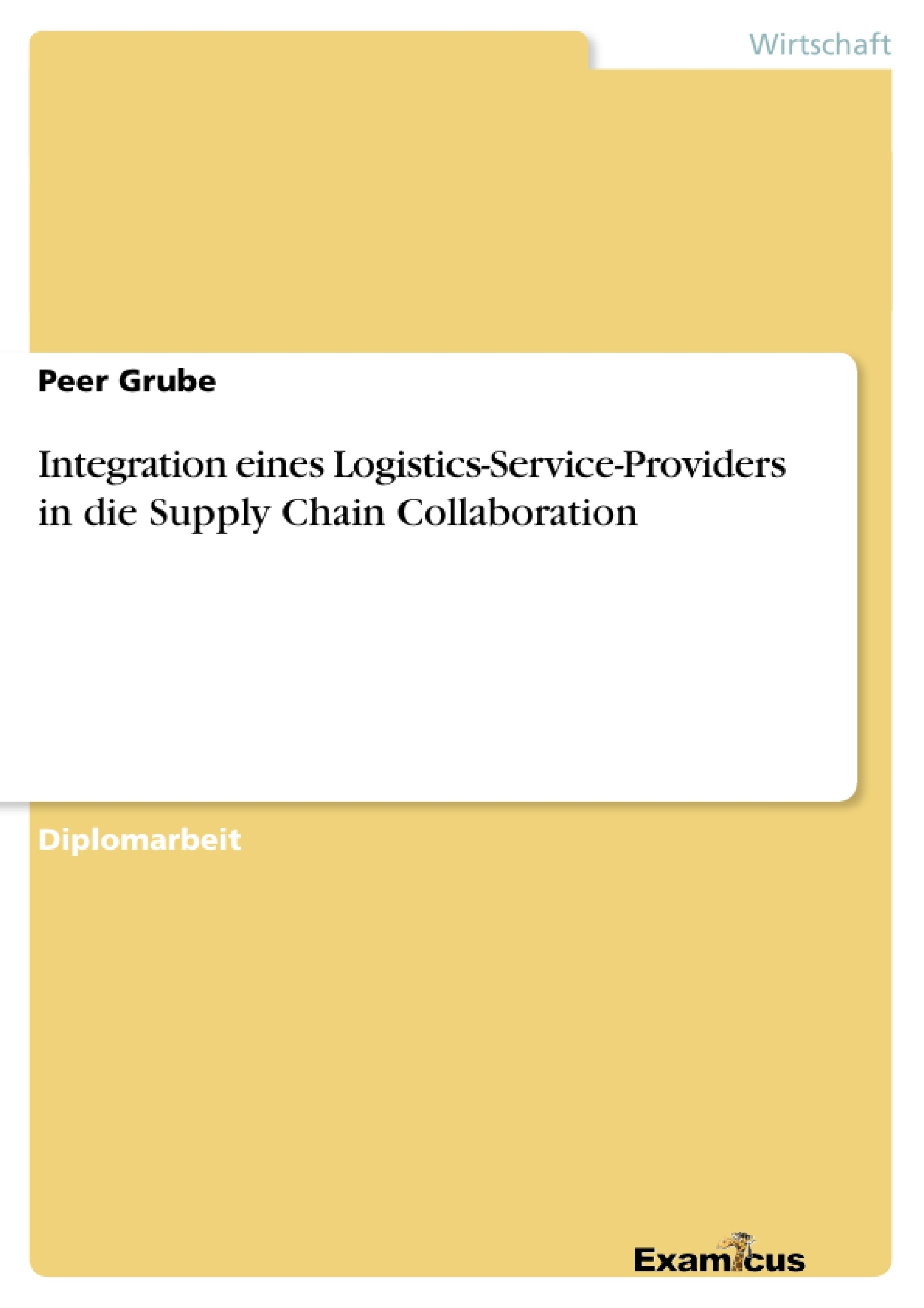 Titel: Integration eines Logistics-Service-Providers in die Supply Chain Collaboration
