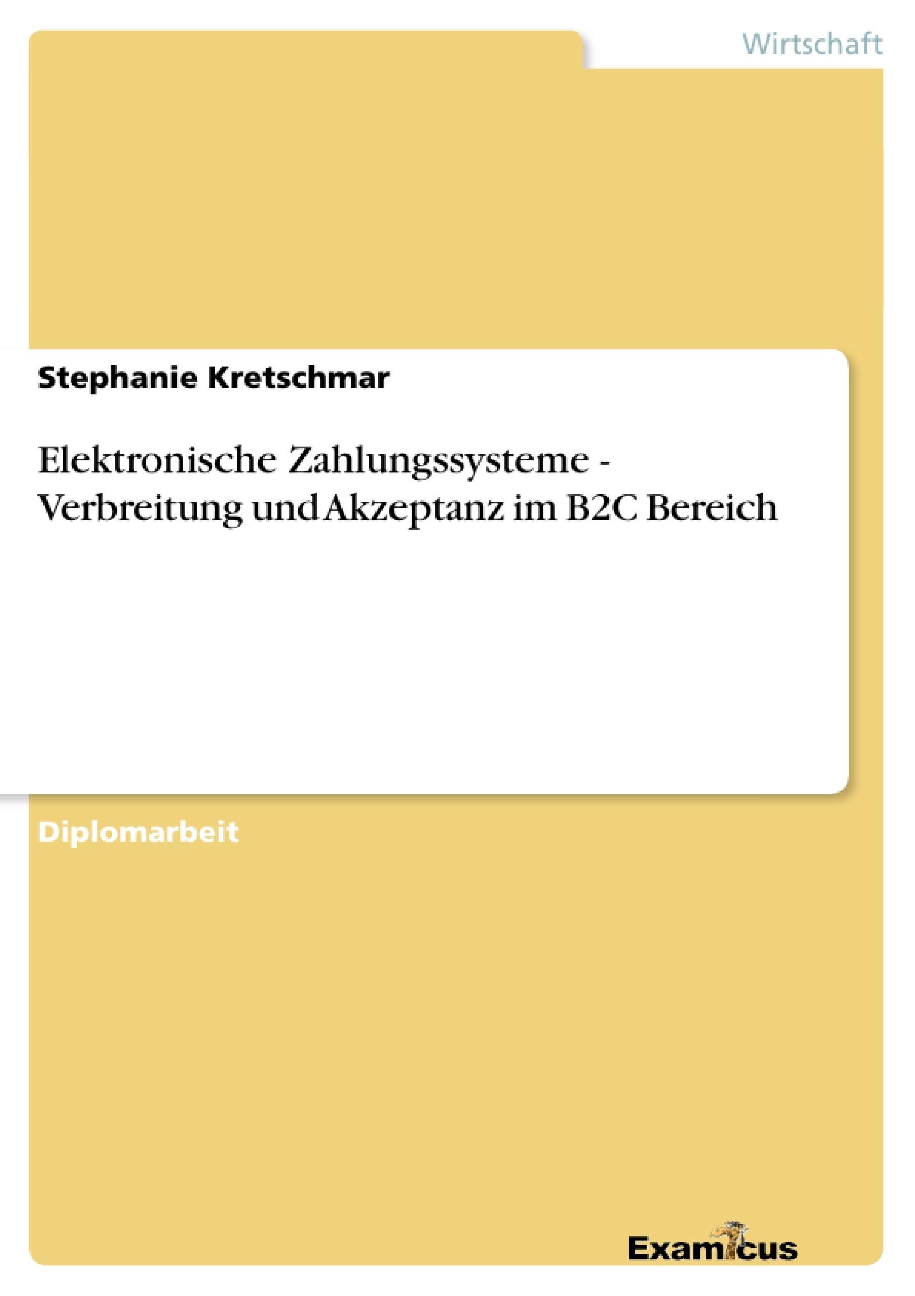 Titel: Elektronische Zahlungssysteme - Verbreitung und Akzeptanz im B2C Bereich