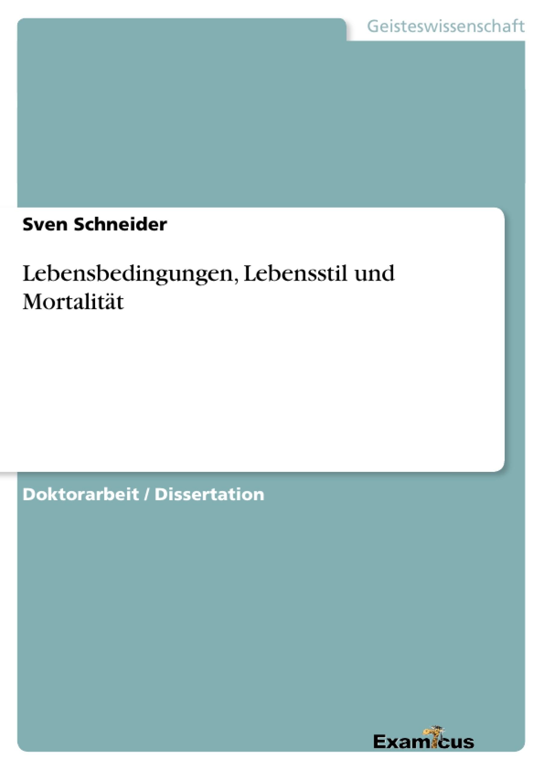Titel: Lebensbedingungen, Lebensstil und Mortalität