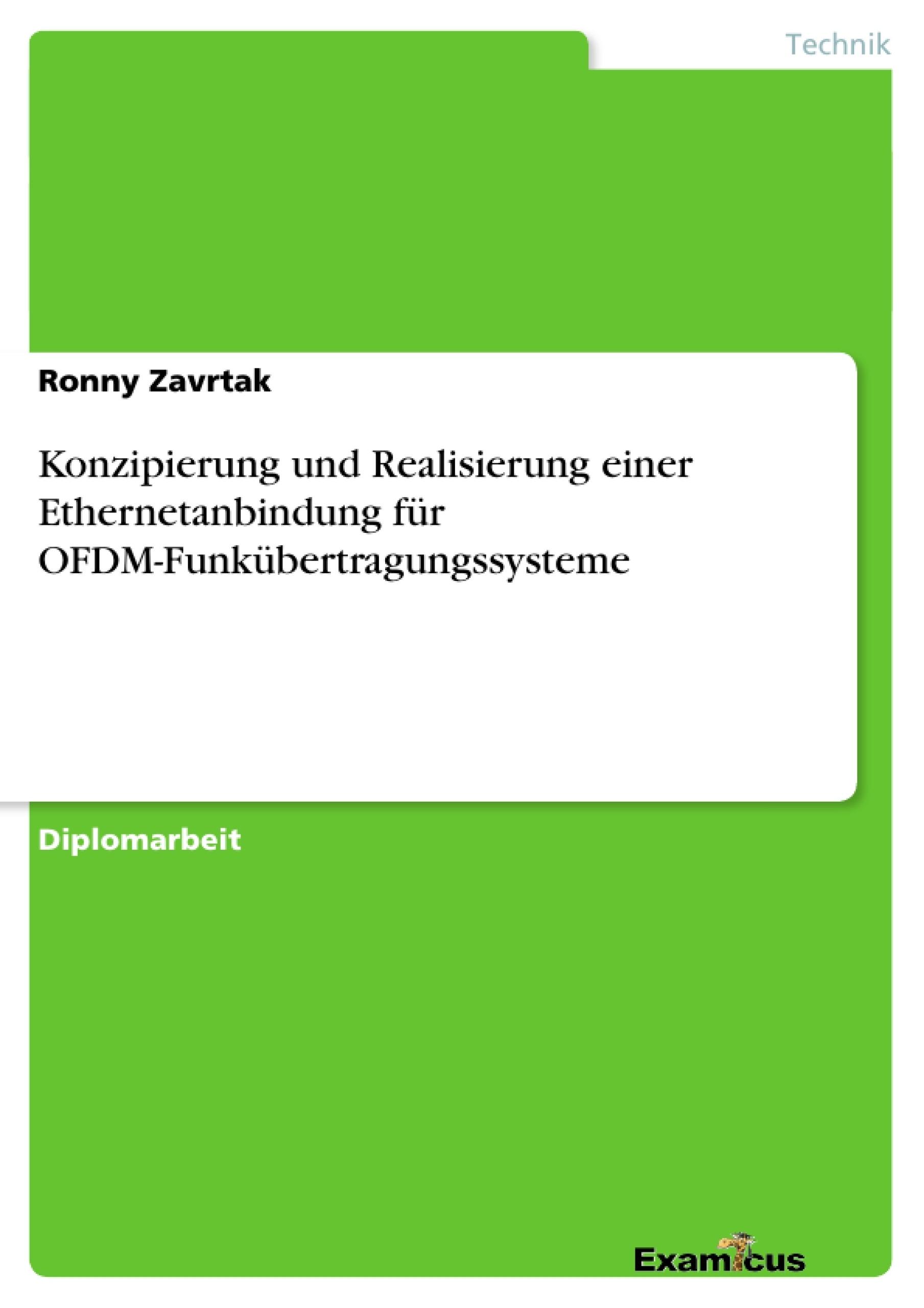 Titel: Konzipierung und Realisierung einer Ethernetanbindung für OFDM-Funkübertragungssysteme