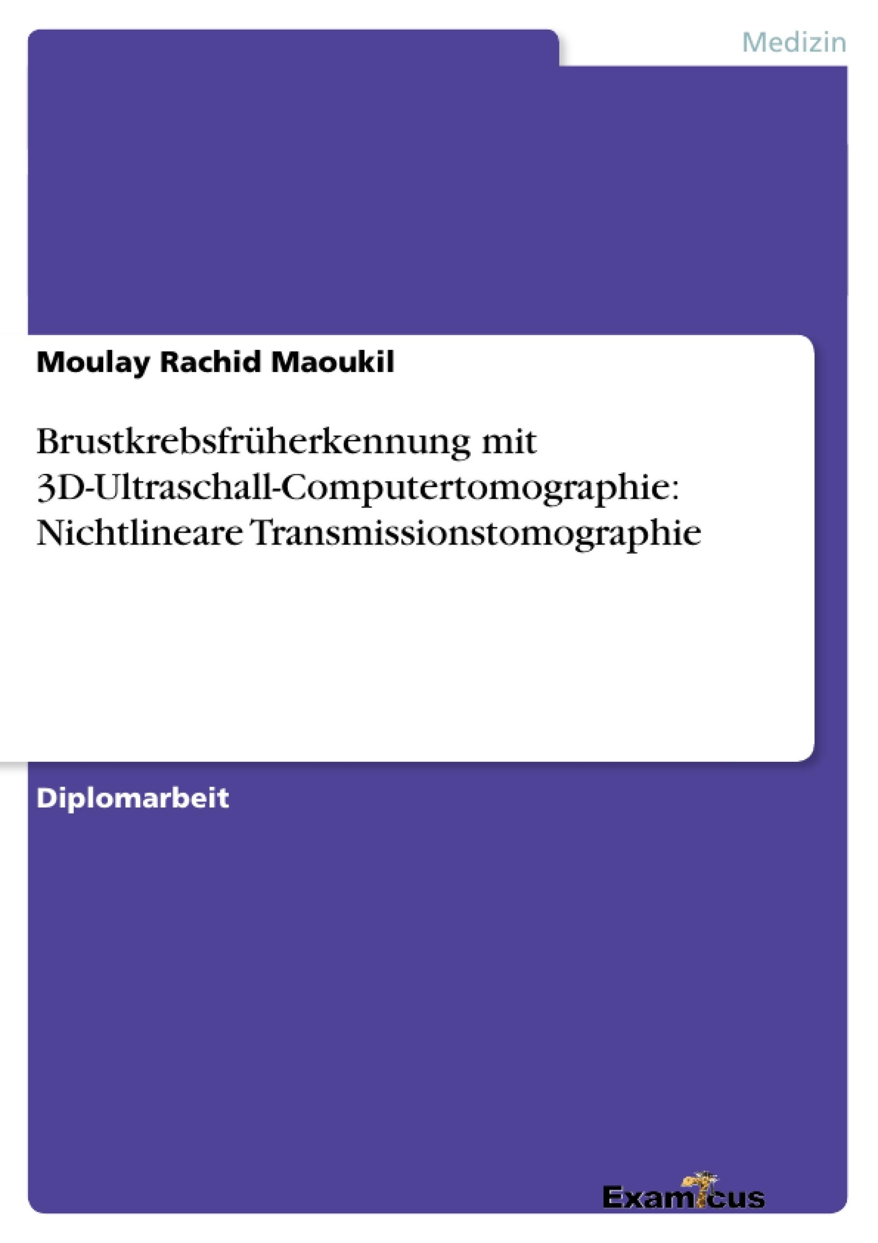 Titel: Brustkrebsfrüherkennung mit 3D-Ultraschall-Computertomographie: Nichtlineare Transmissionstomographie